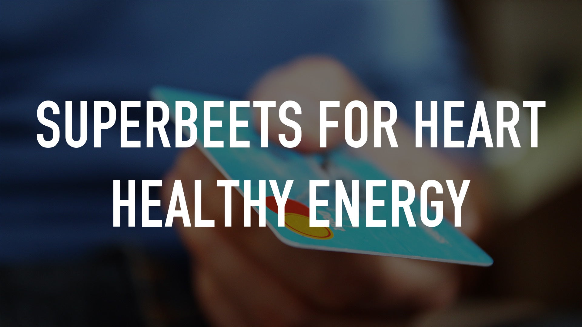 SuperBeets for heart healthy energy