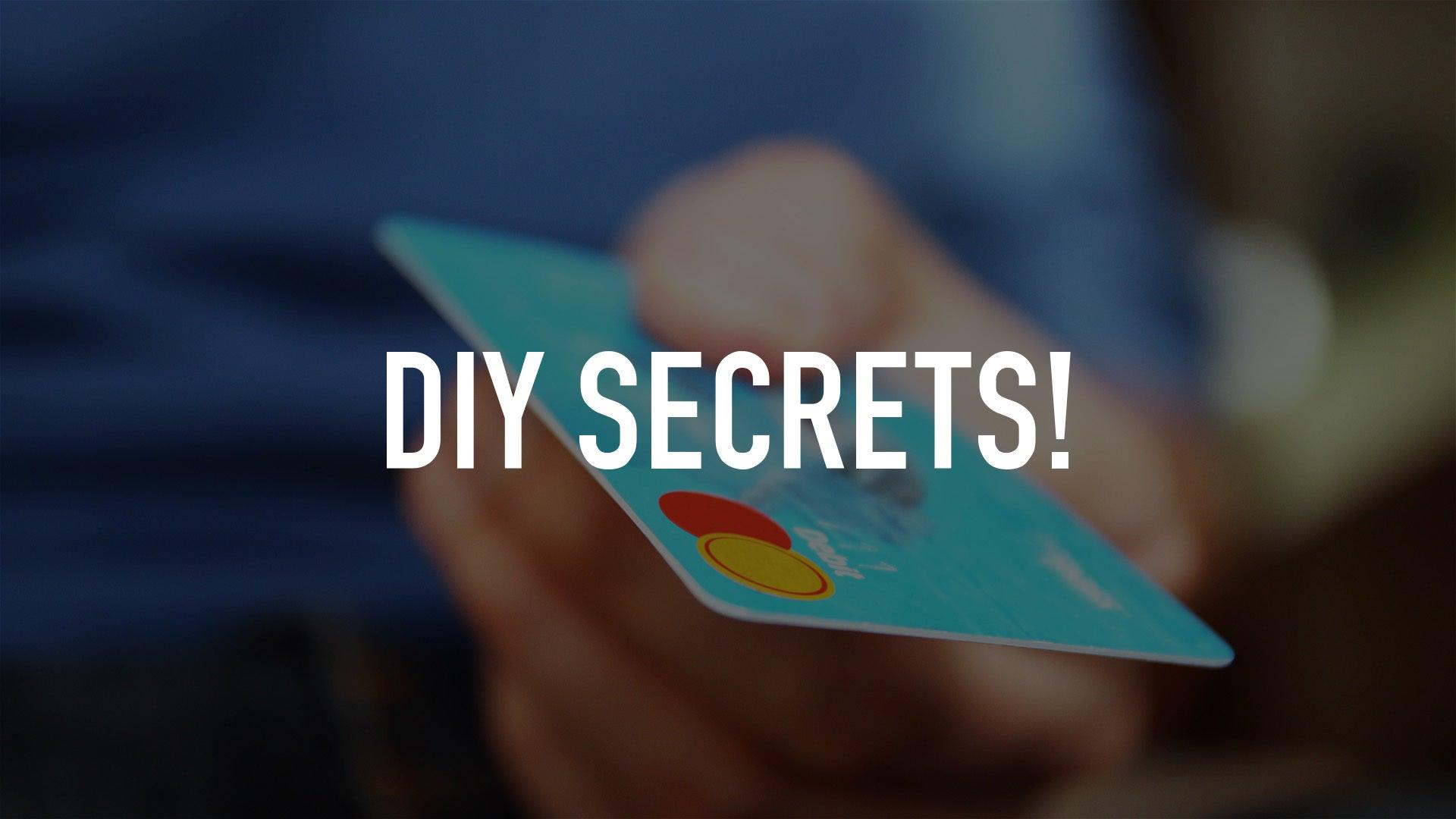 DIY SECRETS!