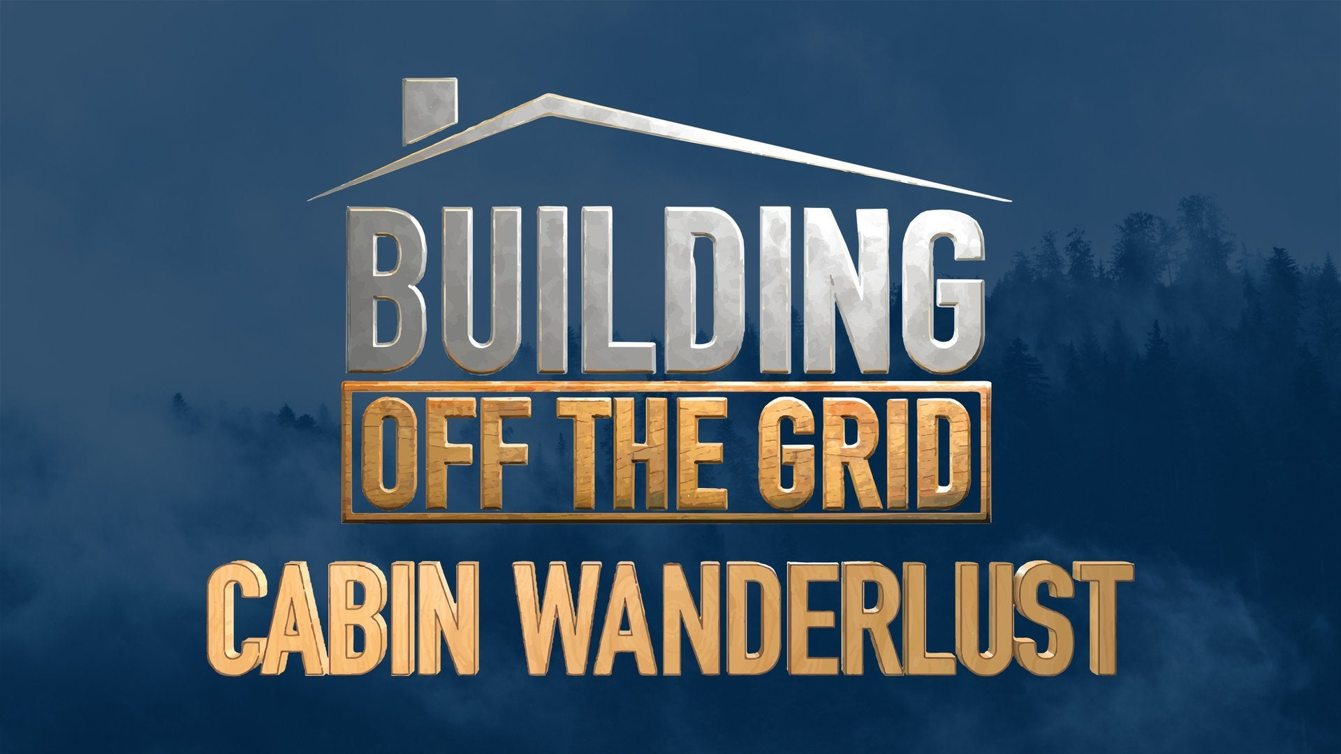 Building Off the Grid: Cabin Wanderlust