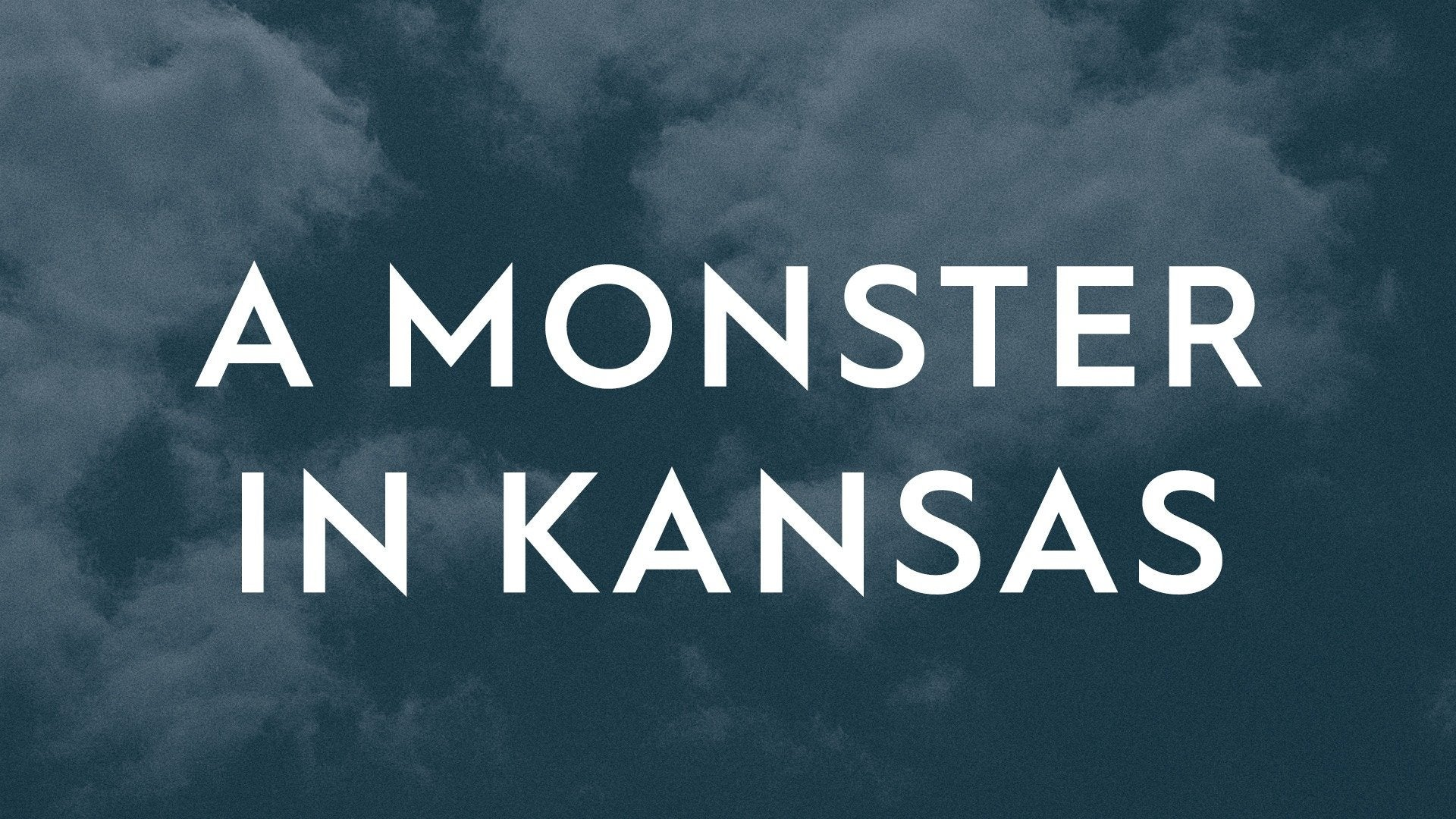 A Monster in Kansas