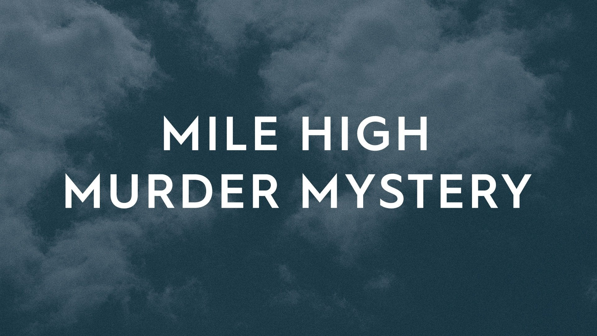 Mile High Murder Mystery