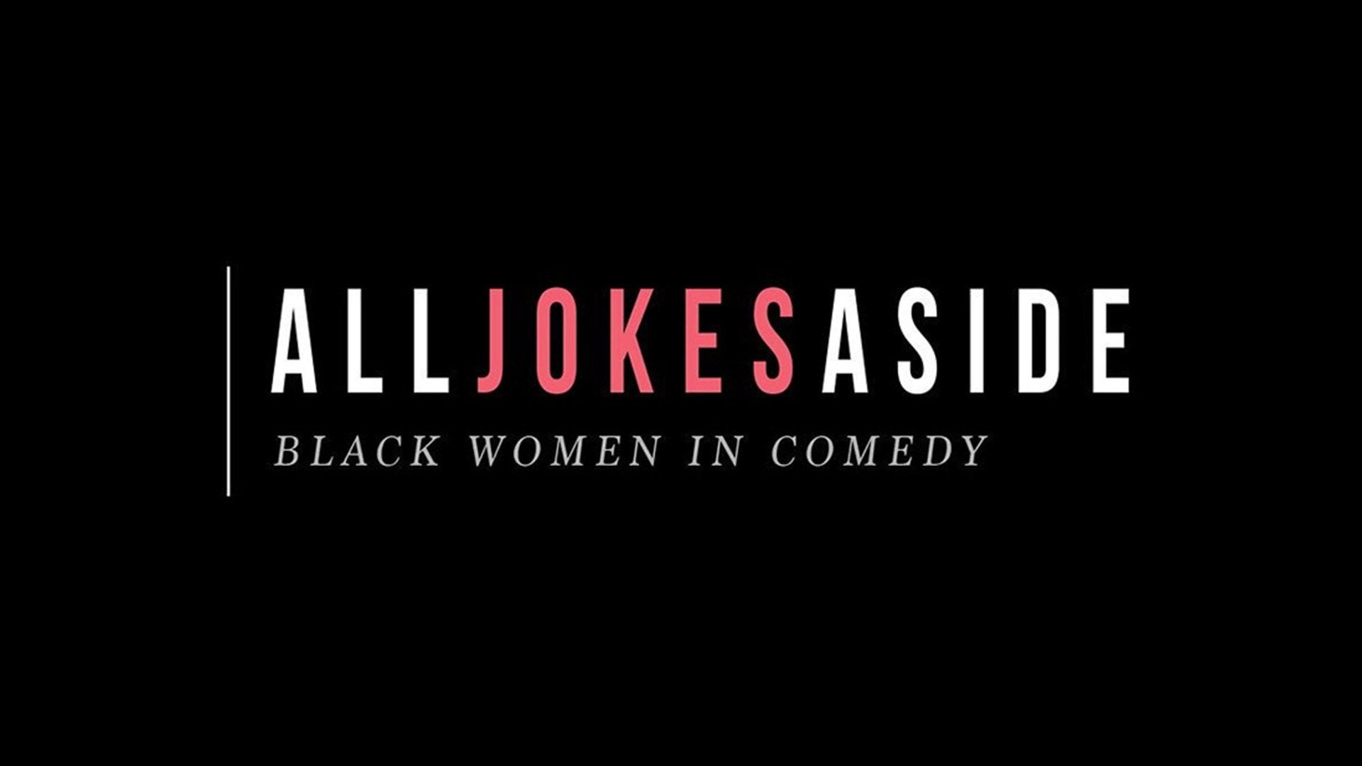 All Jokes Aside: Black Women In Comedy