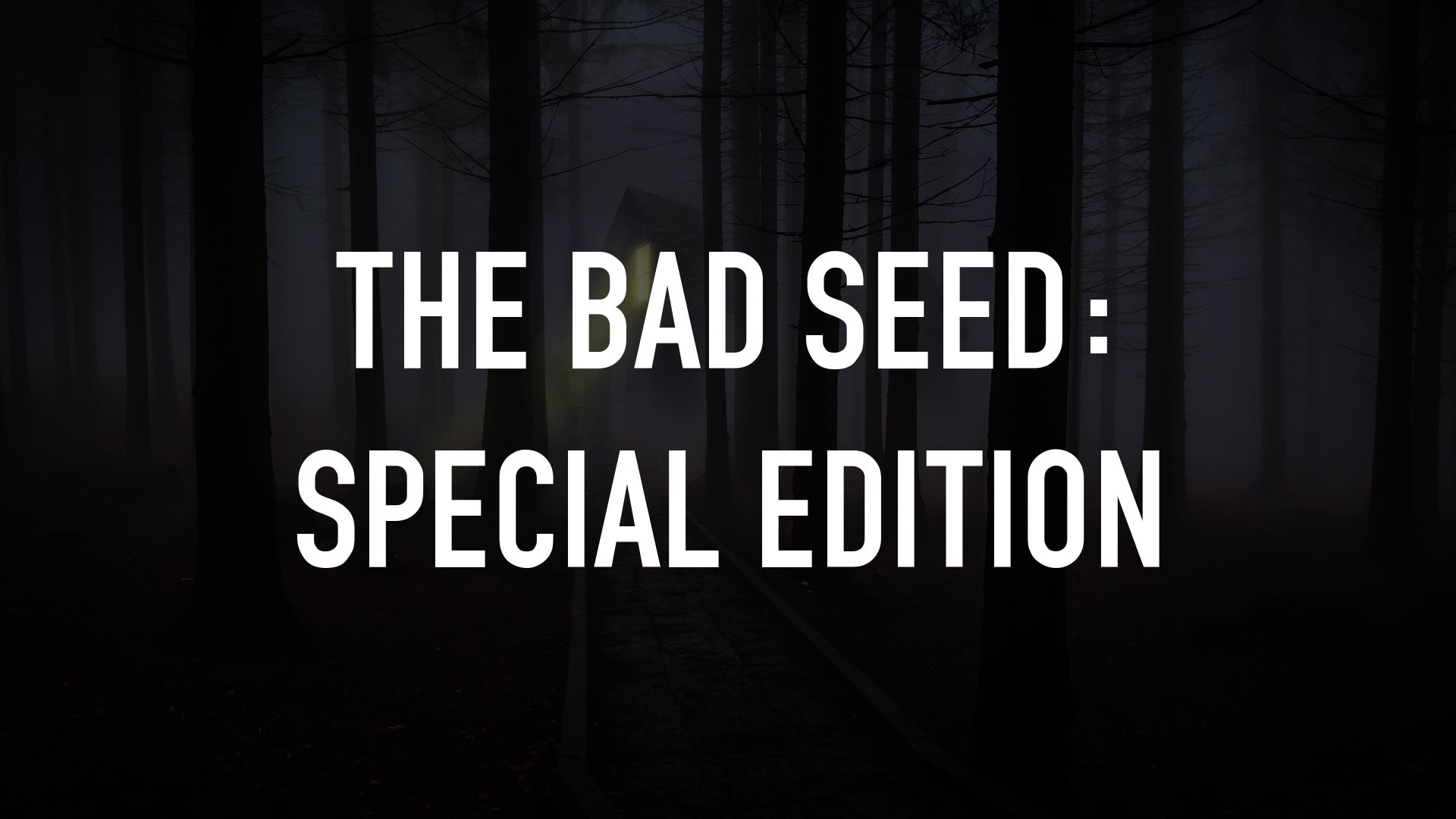 The Bad Seed: Special Edition