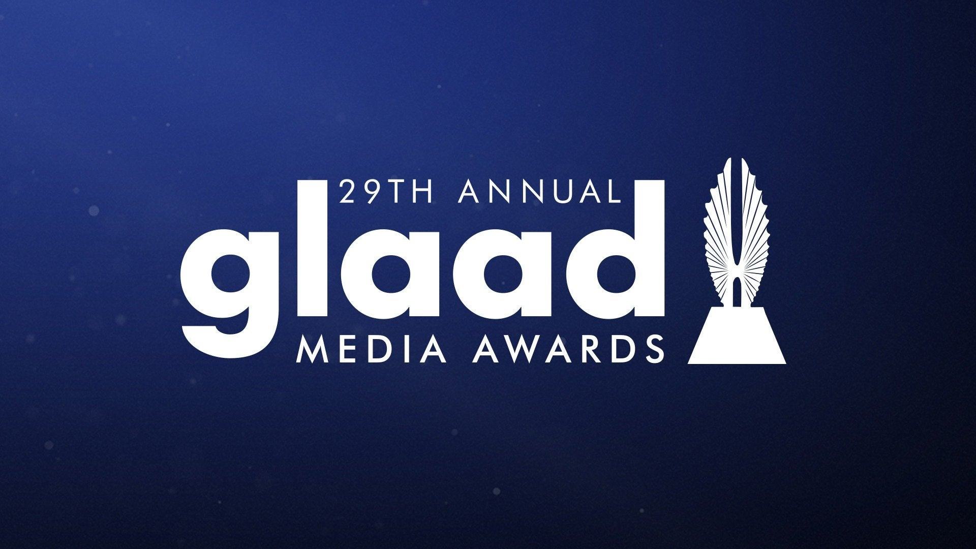 The 29th Annual GLAAD Media Awards