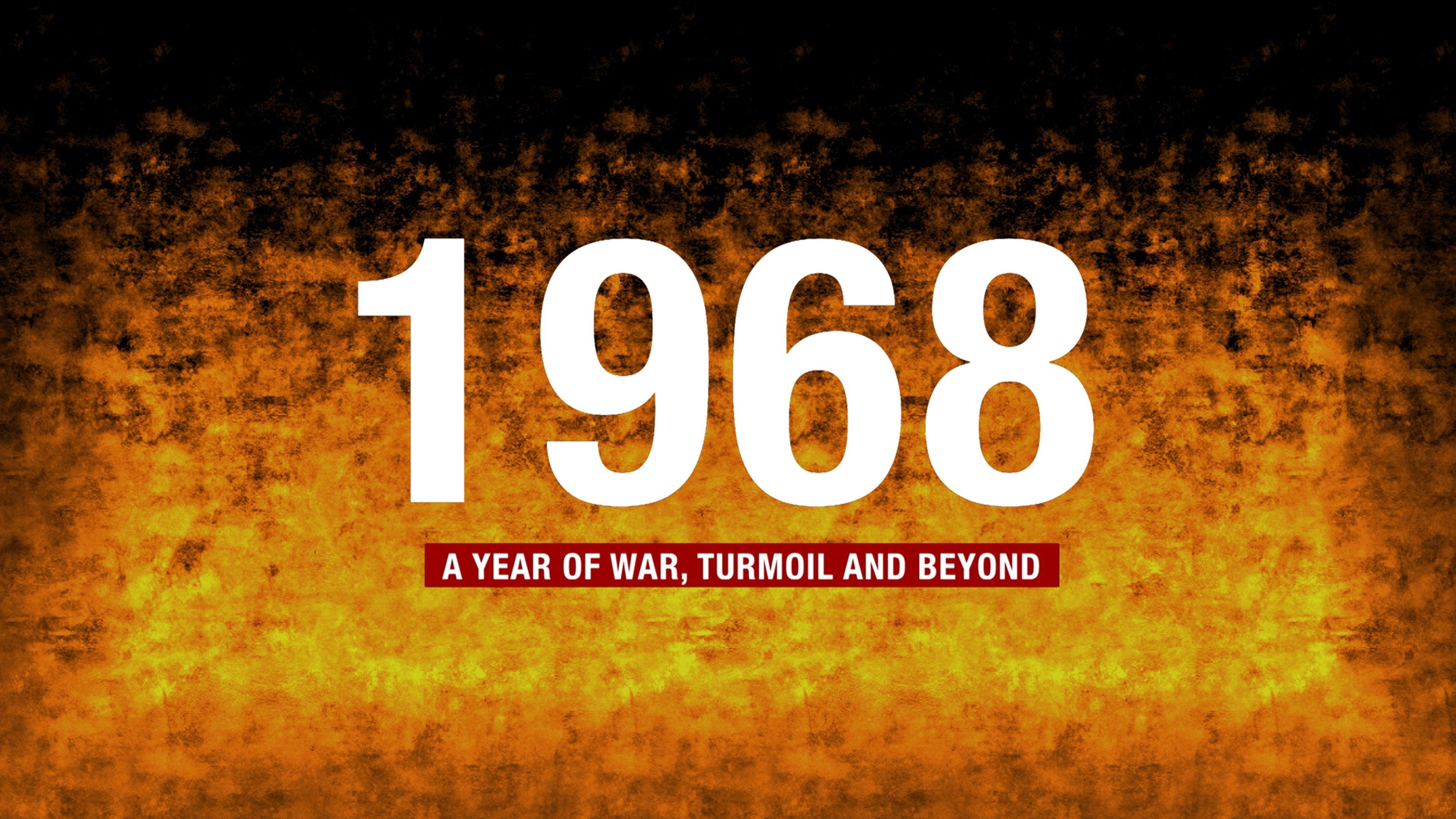 A Year of War, Turmoil & Beyond: 1968