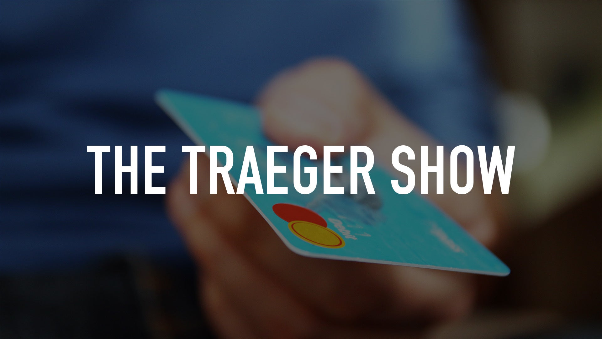 The Traeger Show