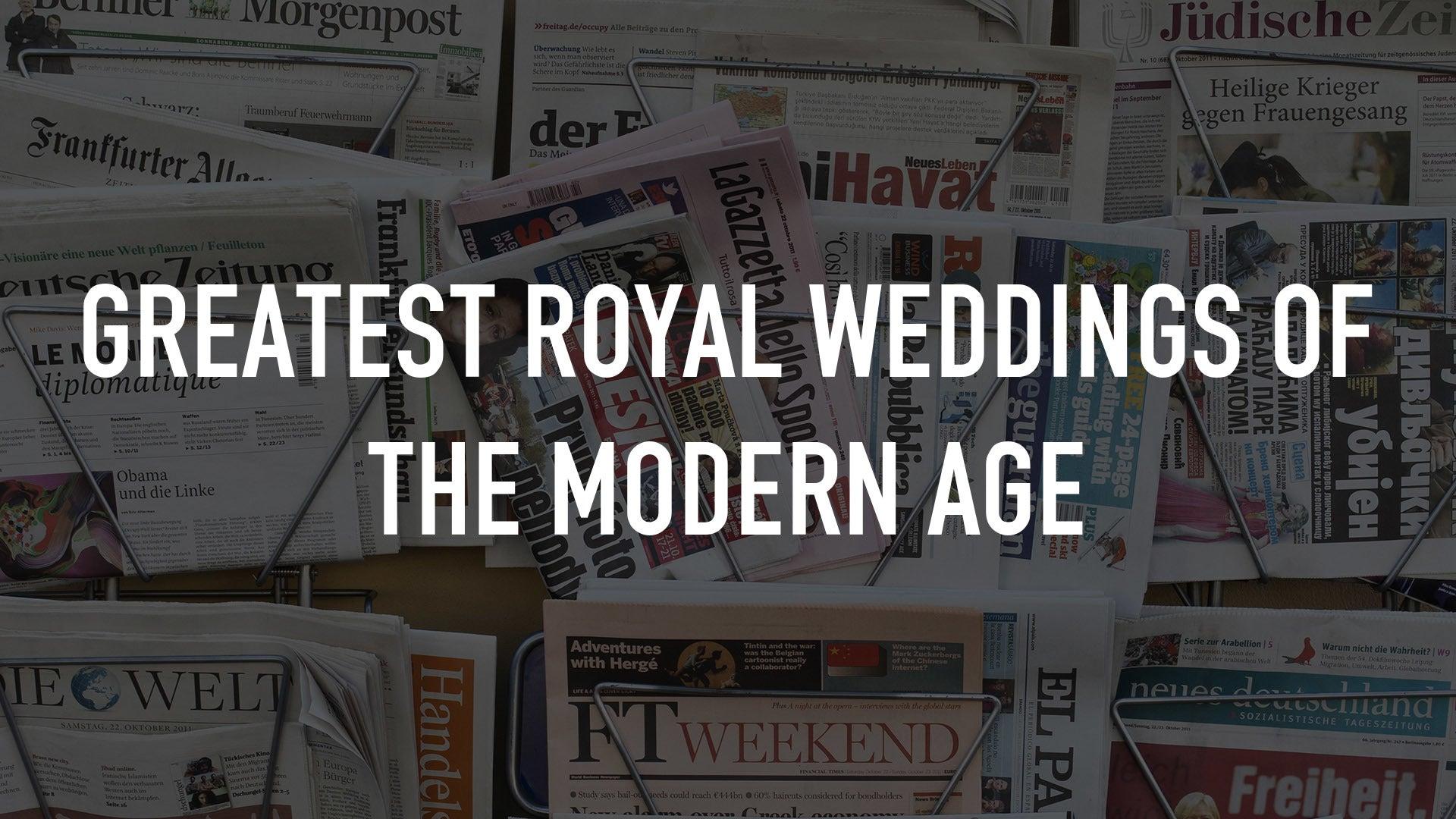 Greatest Royal Weddings of the Modern Age