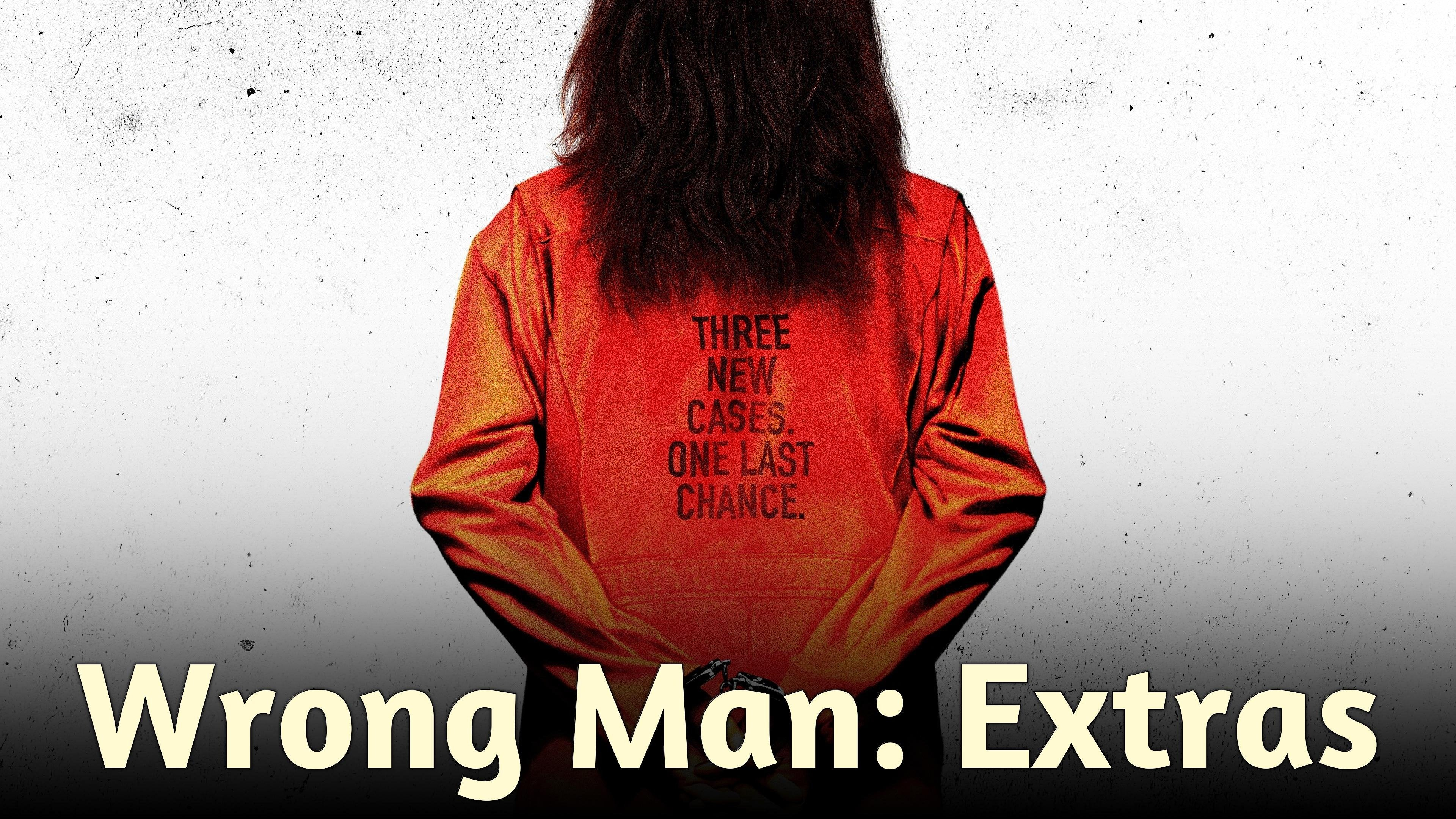 Wrong Man: Extras