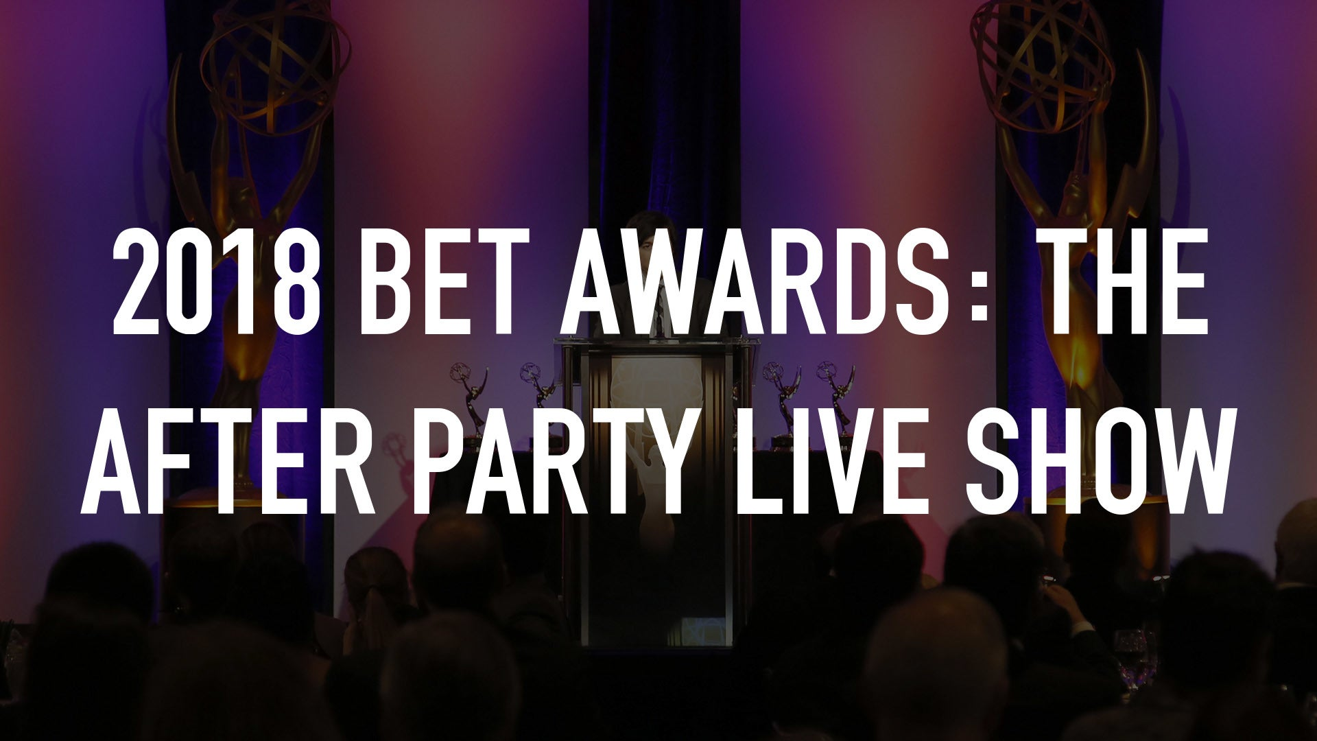 2018 BET Awards: The After Party Live Show