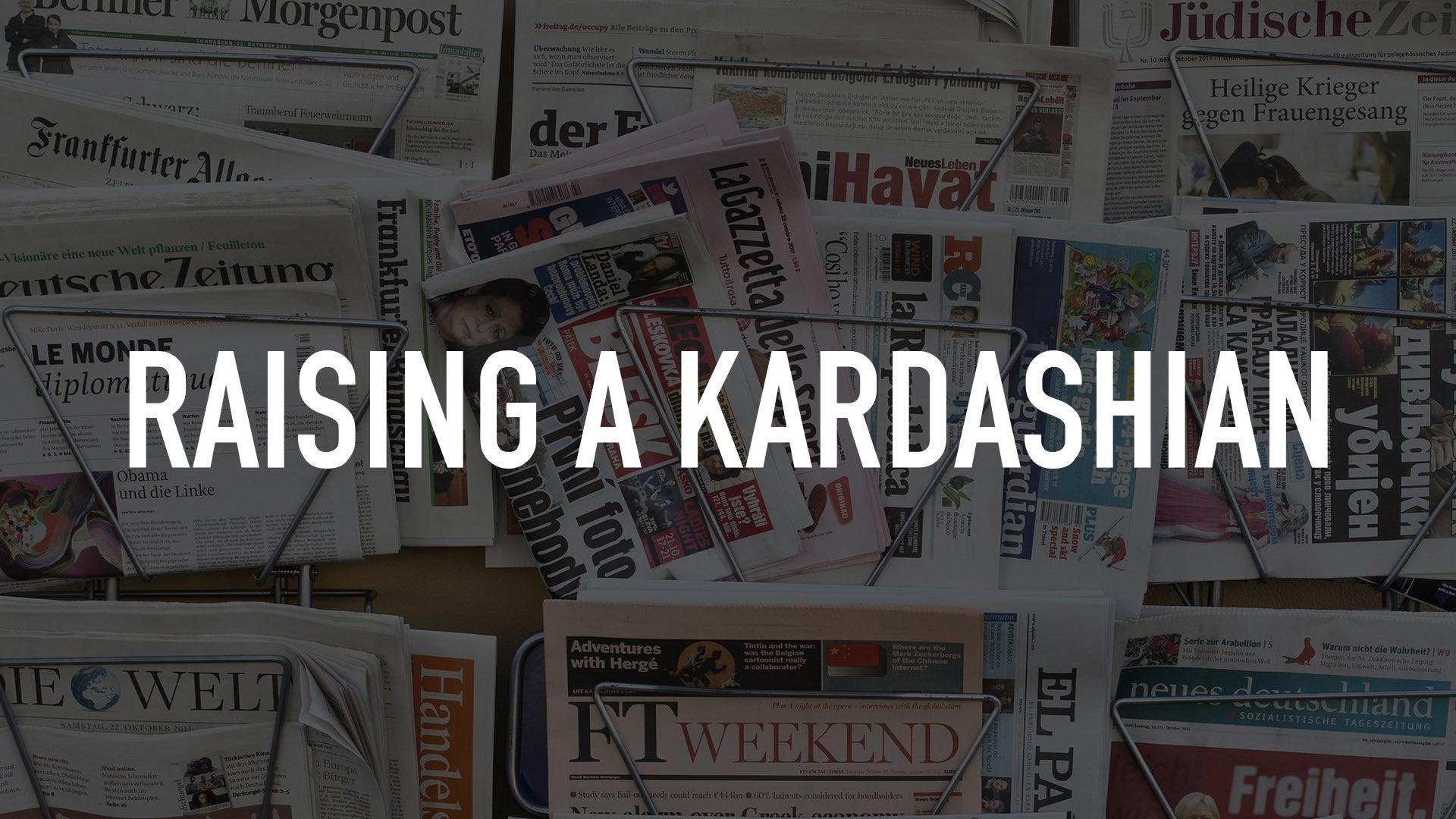 Raising a Kardashian
