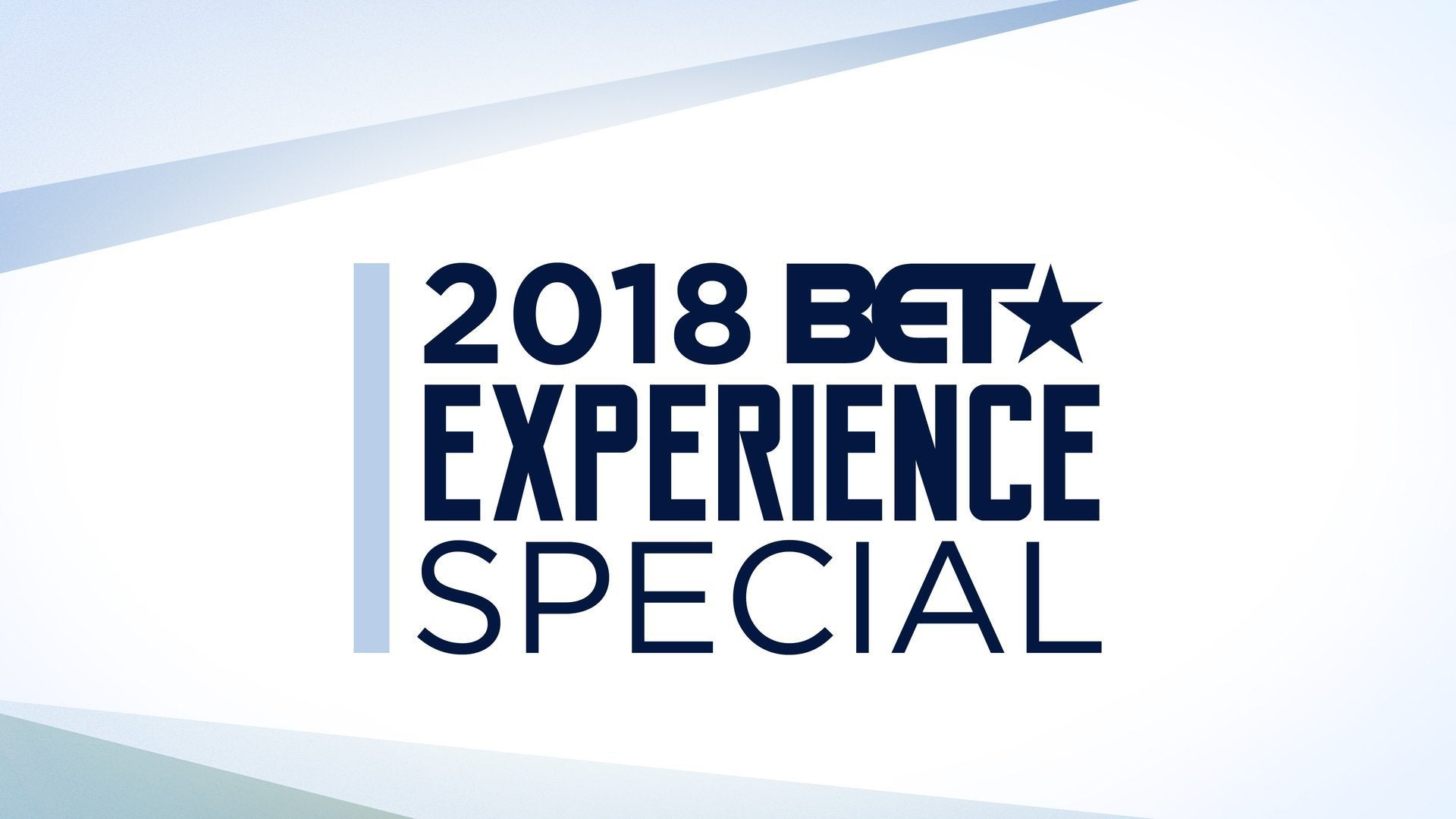 2018 BET Experience Special
