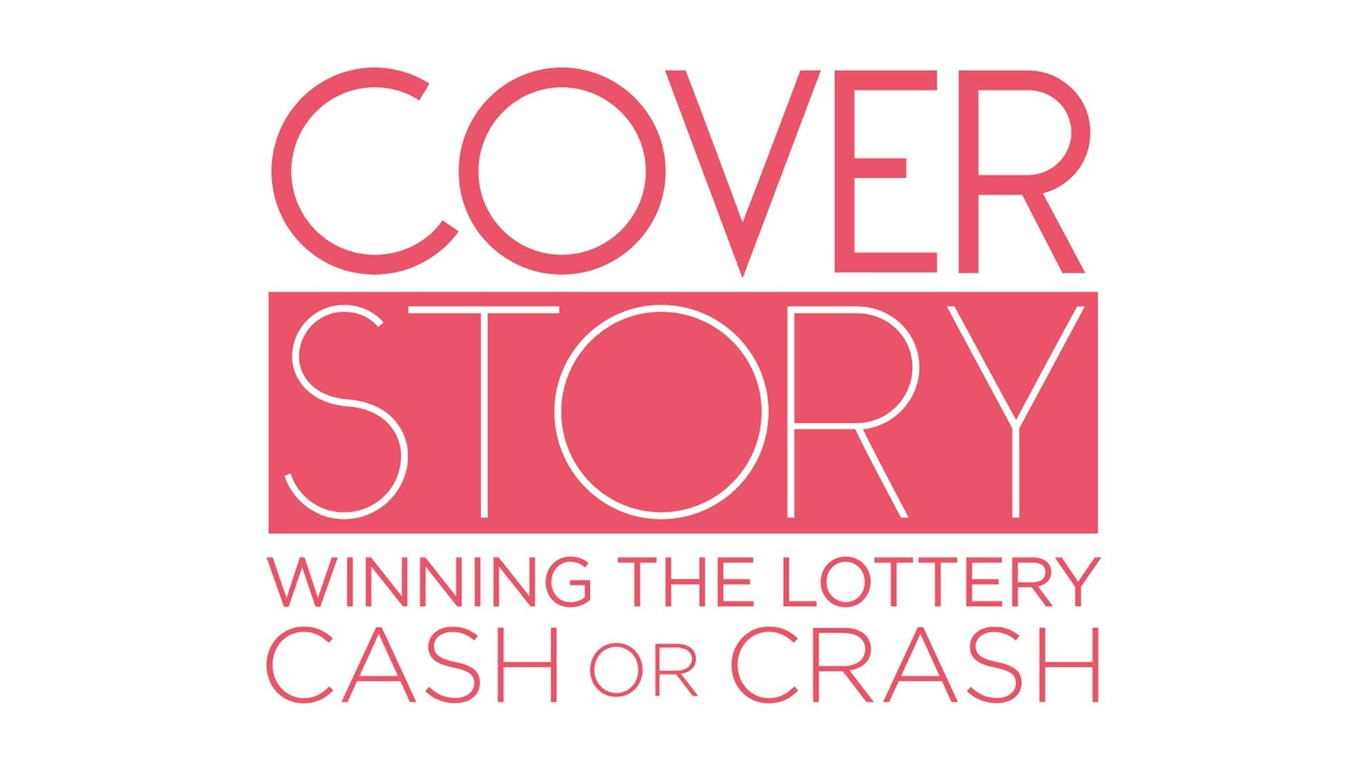 Cover Story: Winning the Lottery - Cash or Crash