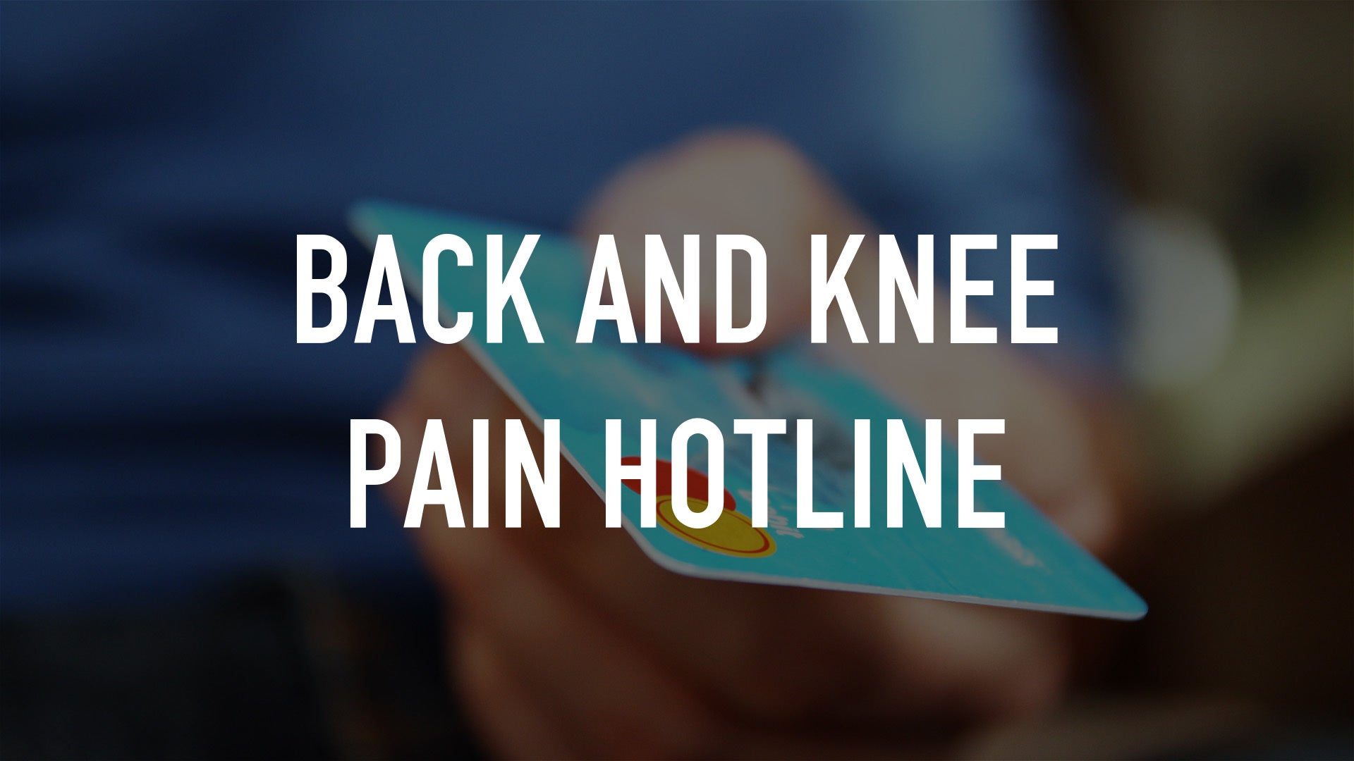 Back and Knee Pain Hotline