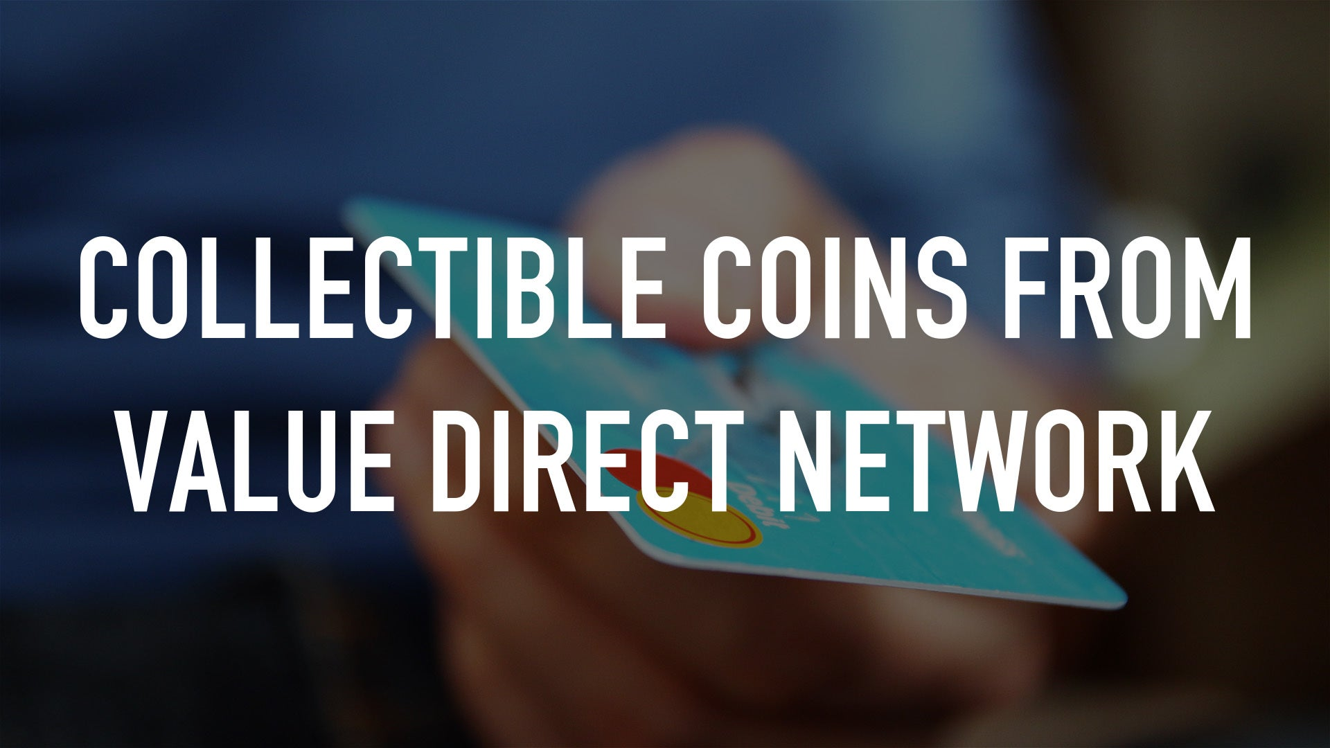 Collectible Coins from Value Direct Network