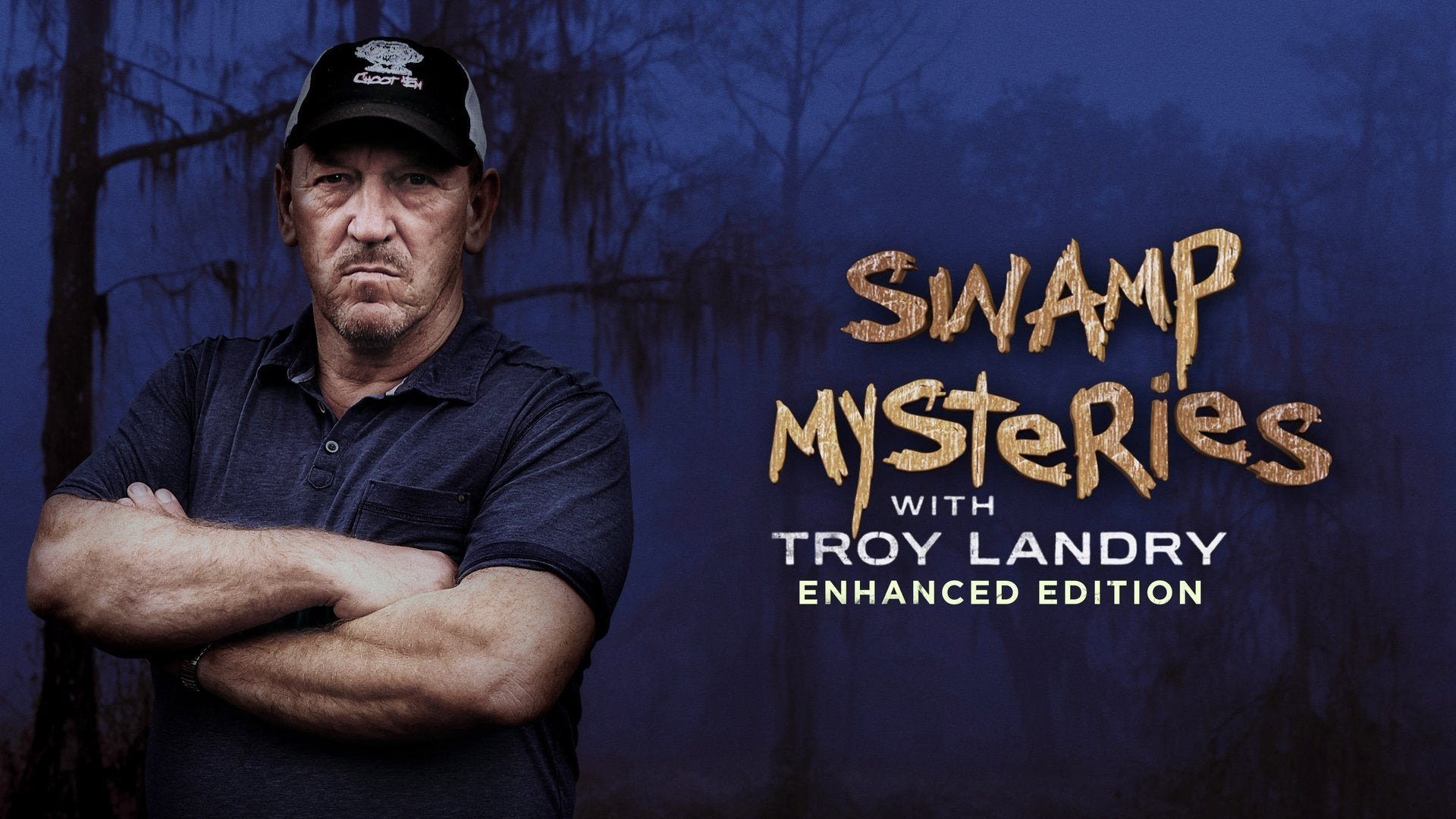 Swamp Mysteries with Troy Landry: Enhanced Edition