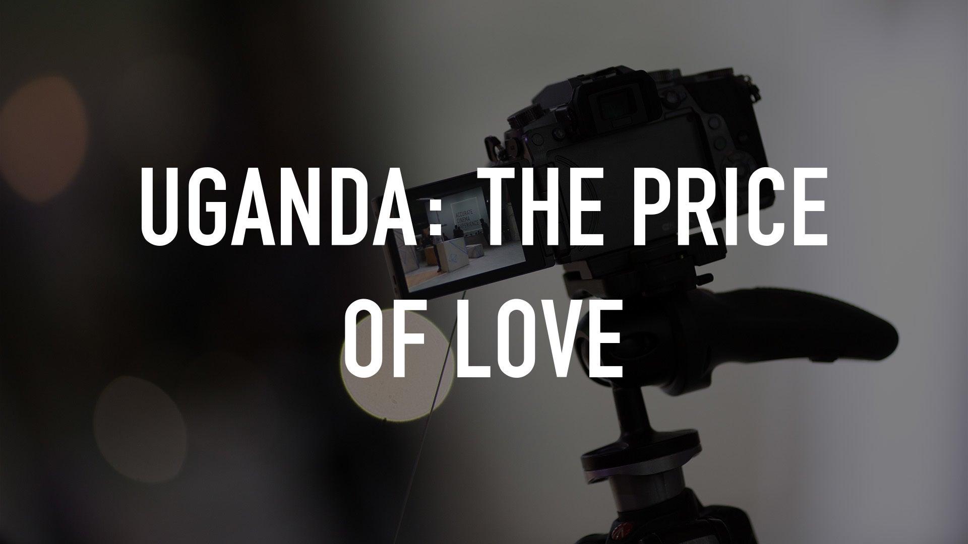 Uganda: The Price of Love