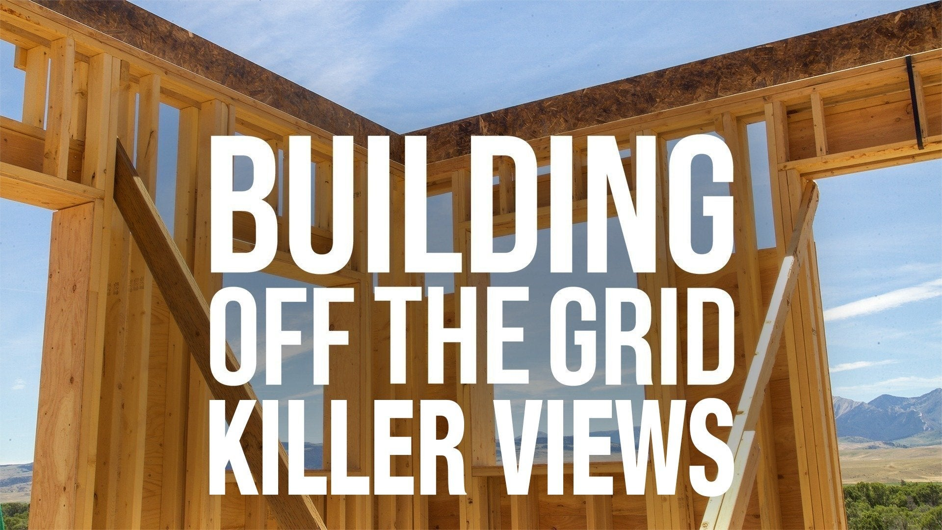 Building Off the Grid: Killer Views