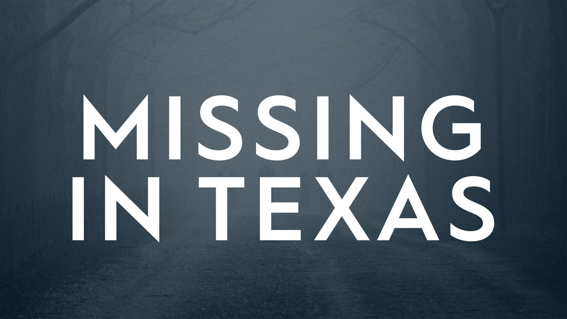 Missing in Texas