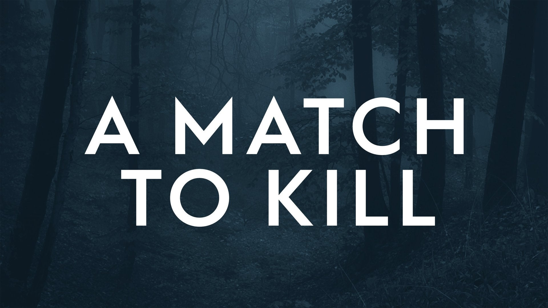 A Match to Kill