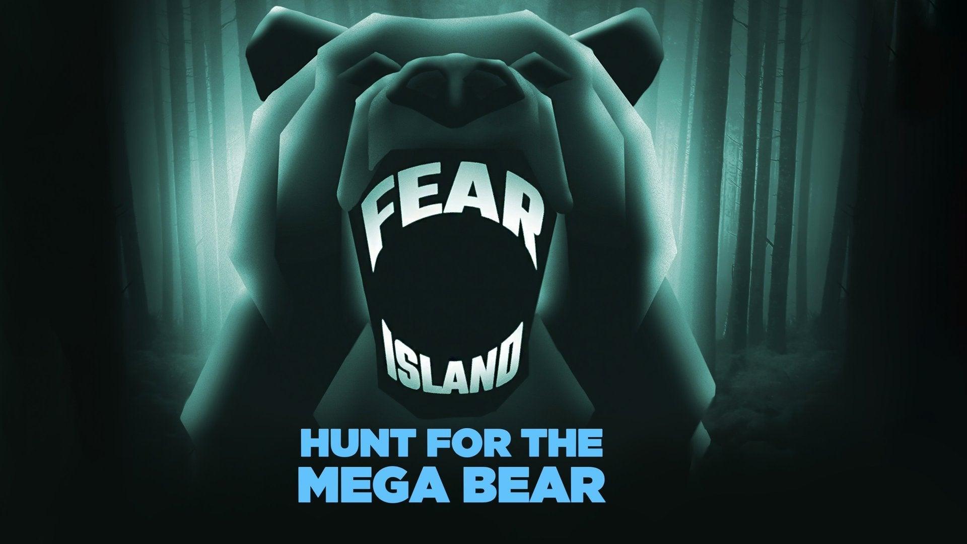 Fear Island: Hunt for the Mega Bear