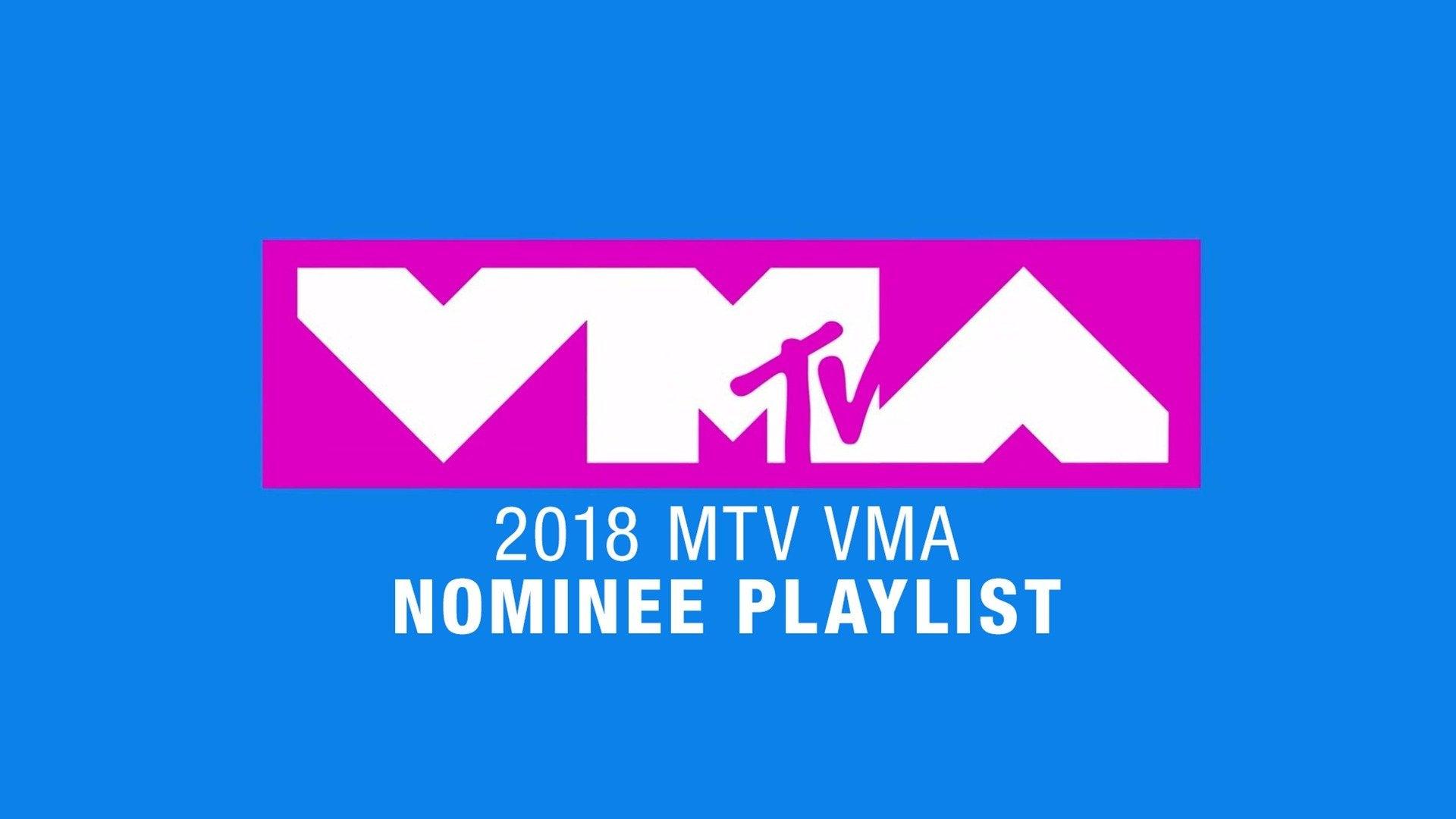 2018 MTV VMA Nominee Playlist
