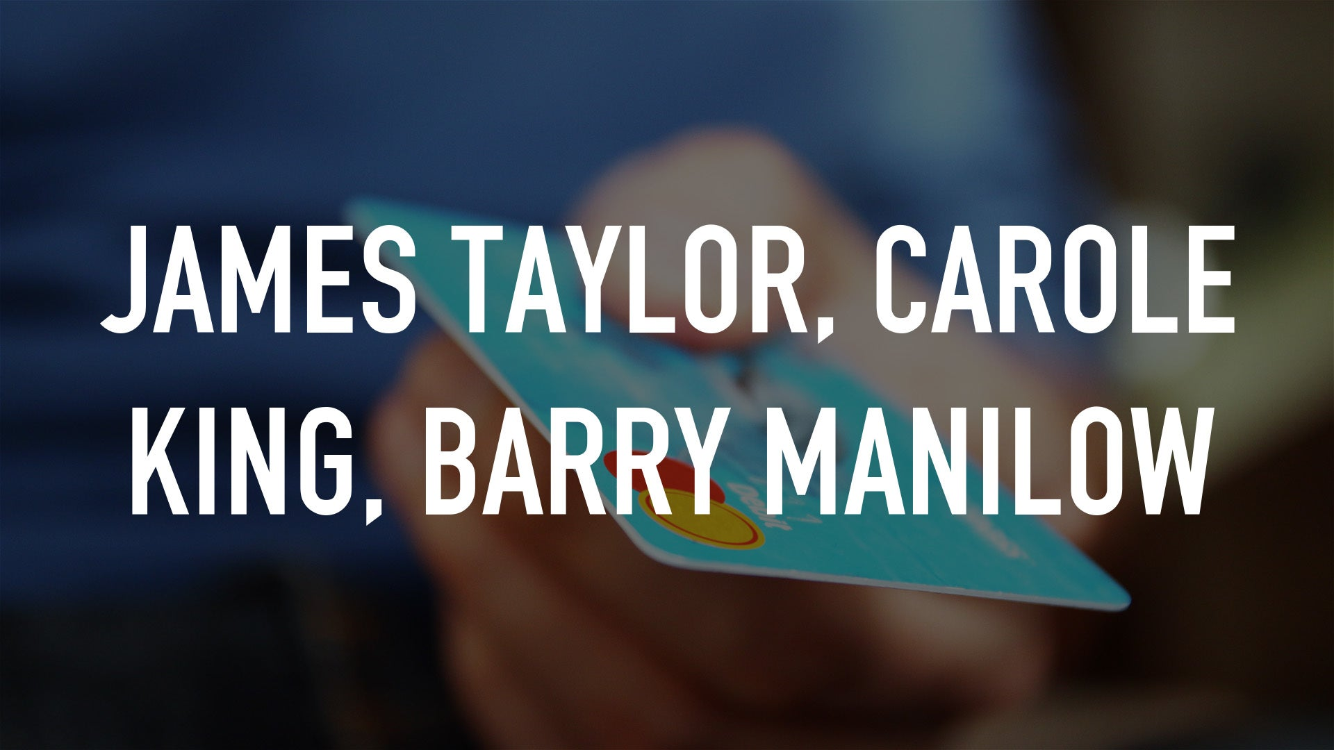 James Taylor, Carole King, Barry Manilow