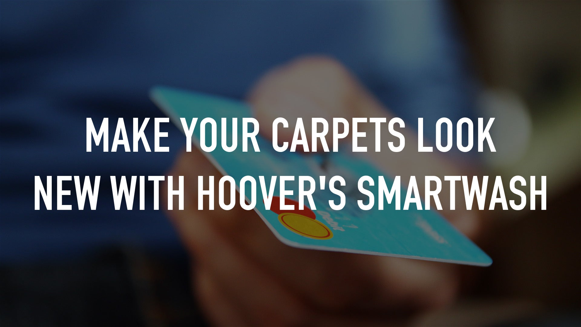 Make Your Carpets Look New With Hoover's SmartWash