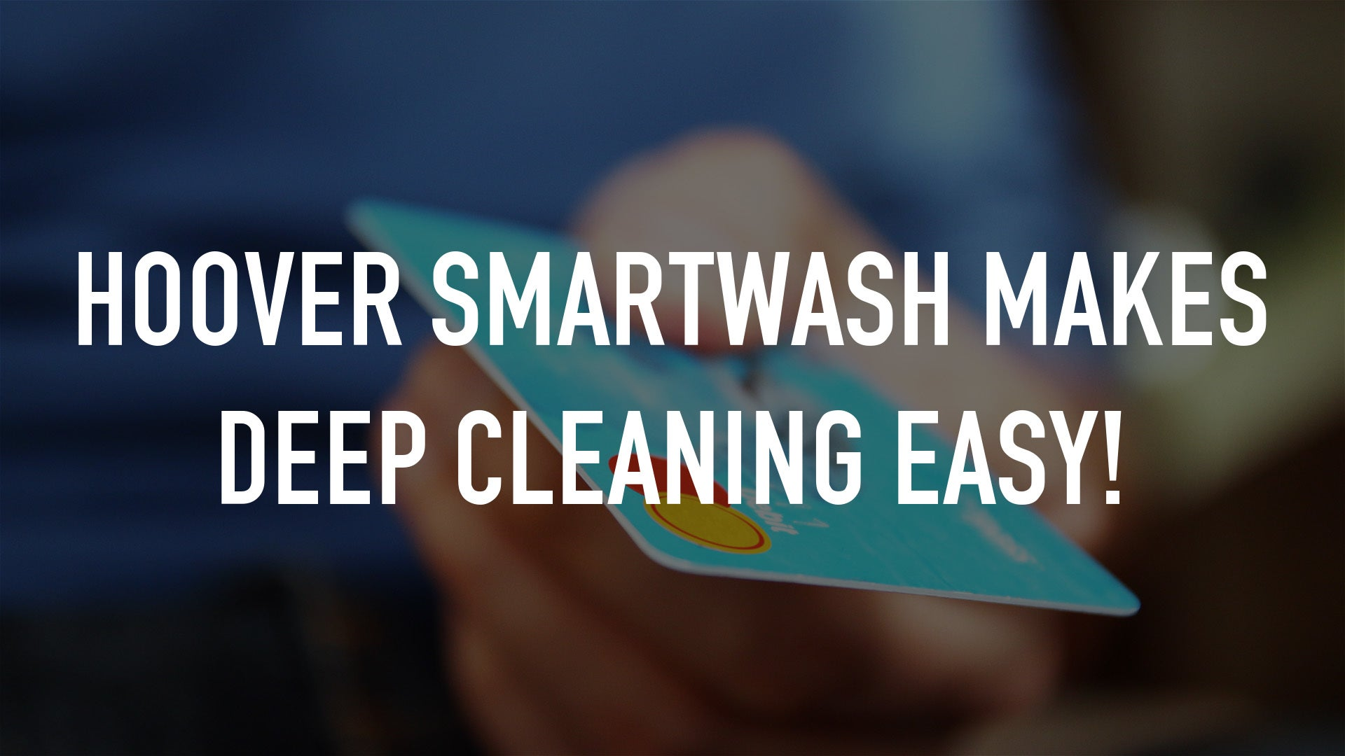 Hoover SmartWash Makes Deep Cleaning Easy!