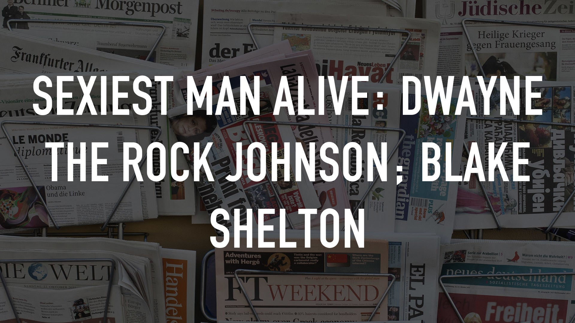 Sexiest Man Alive: Dwayne The Rock Johnson; Blake Shelton