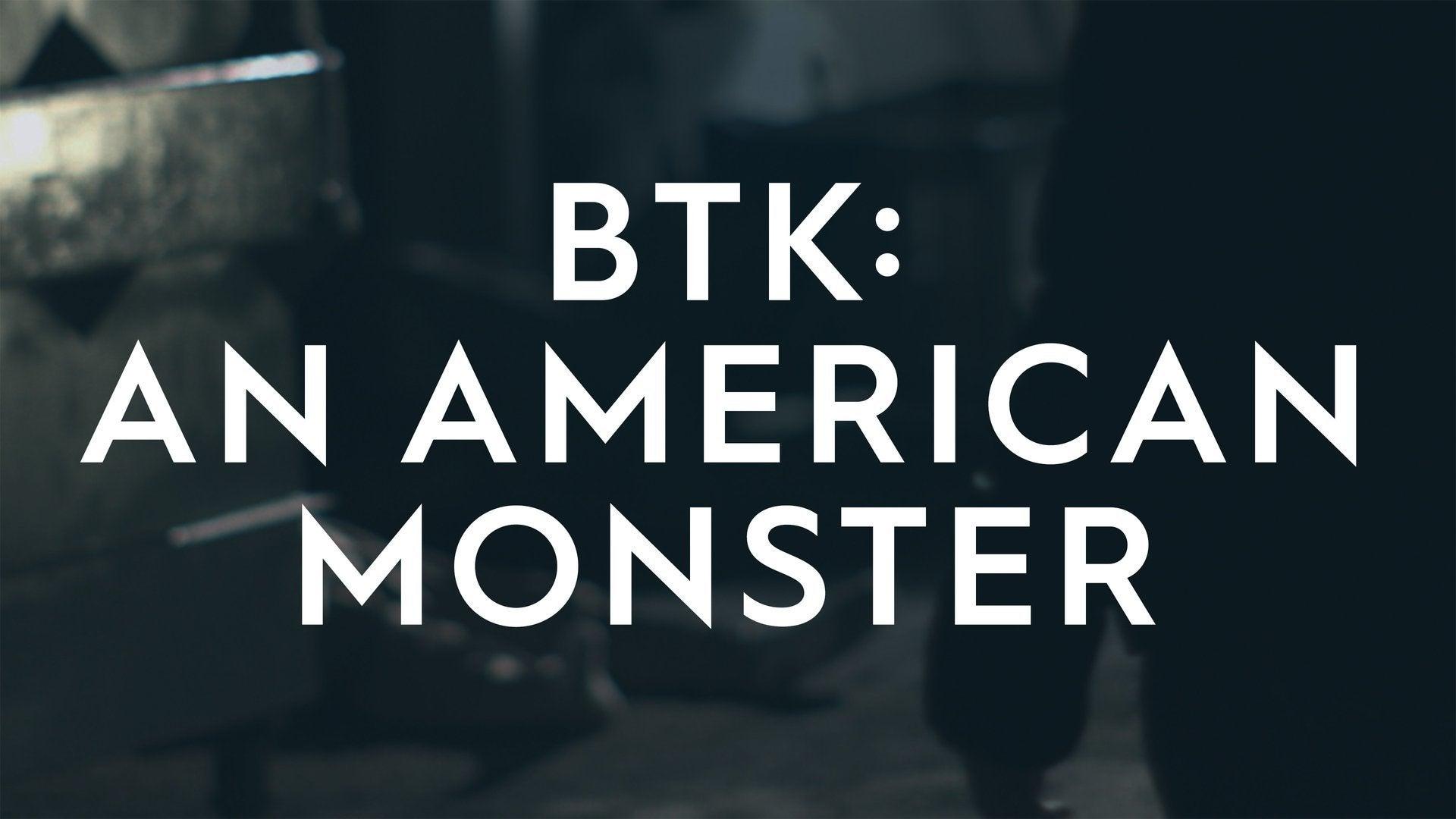 BTK: An American Monster