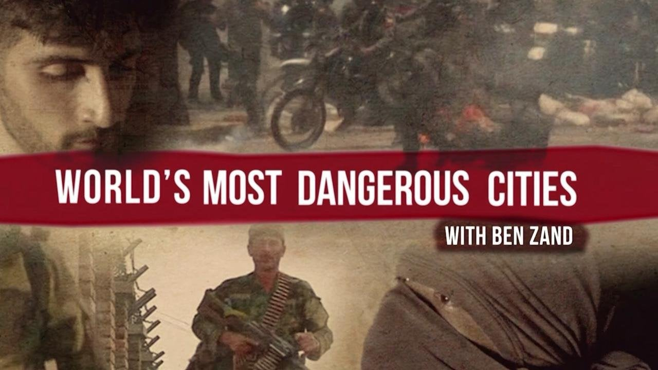 World's Most Dangerous Cities with Ben Zand