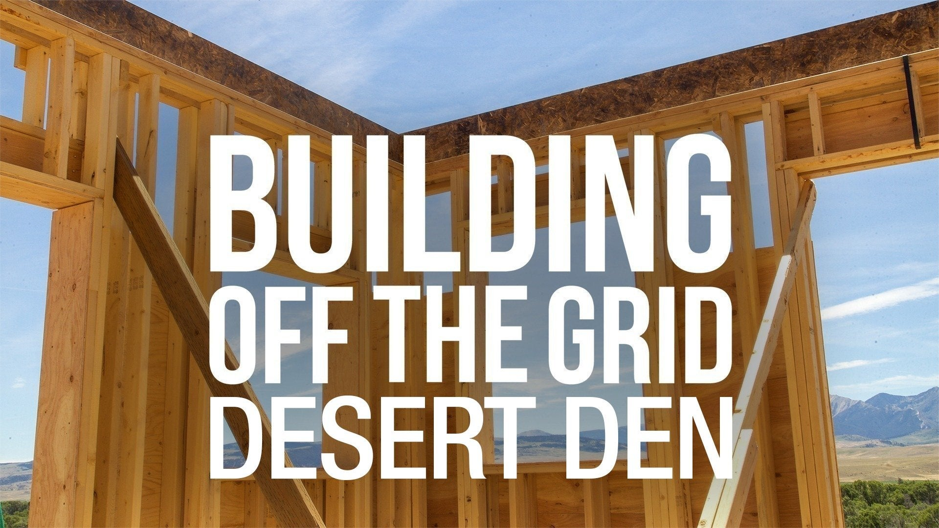 Building Off the Grid: Desert Den