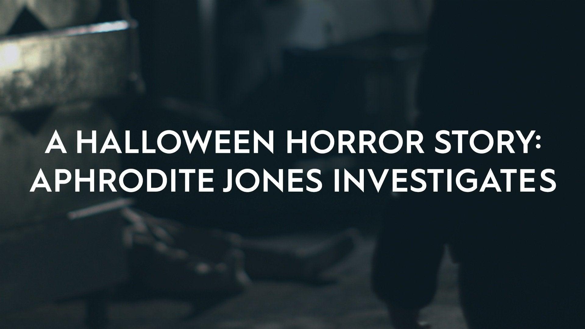 A Halloween Horror Story: Aphrodite Jones Investigates