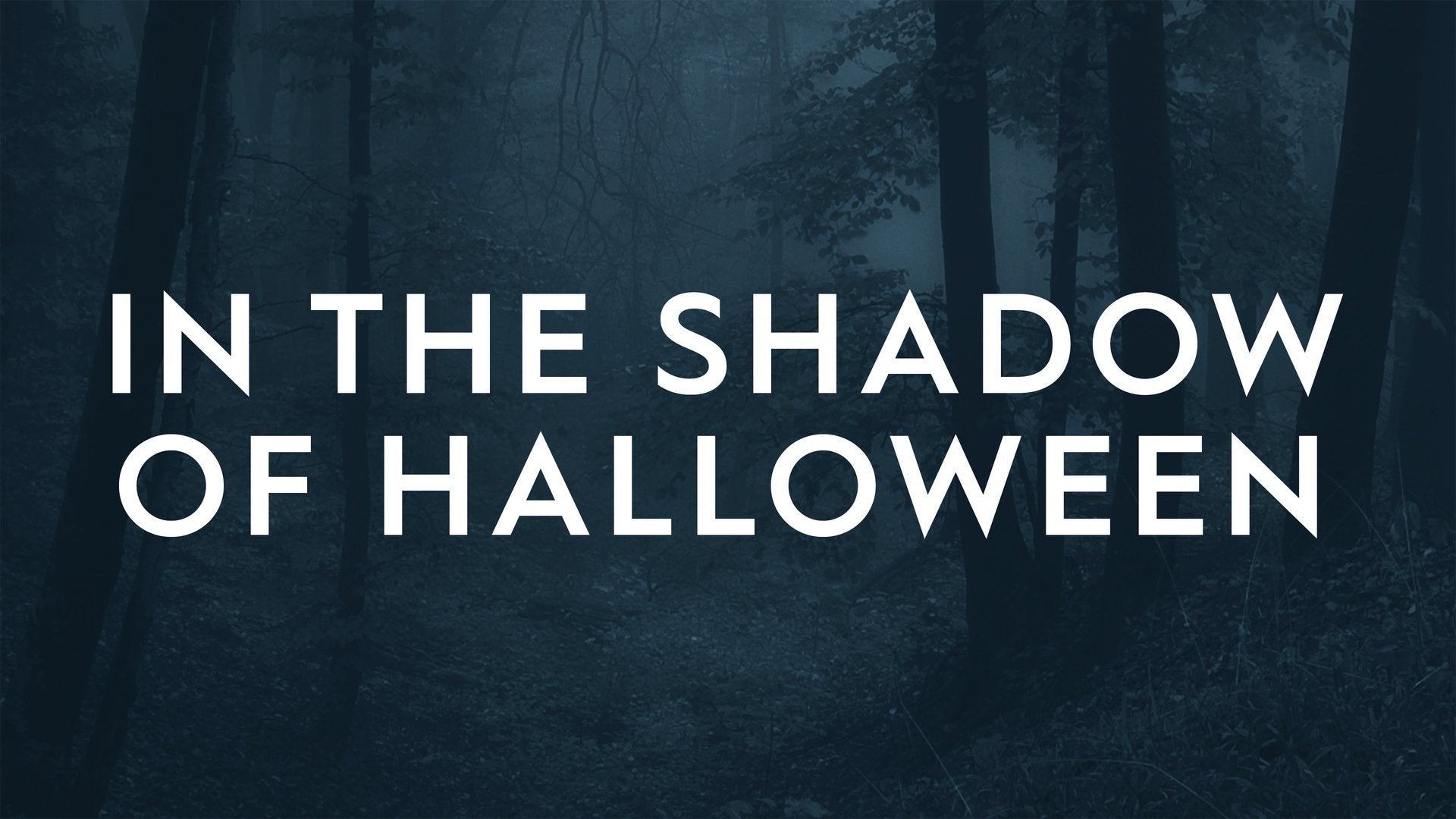 In the Shadow of Halloween
