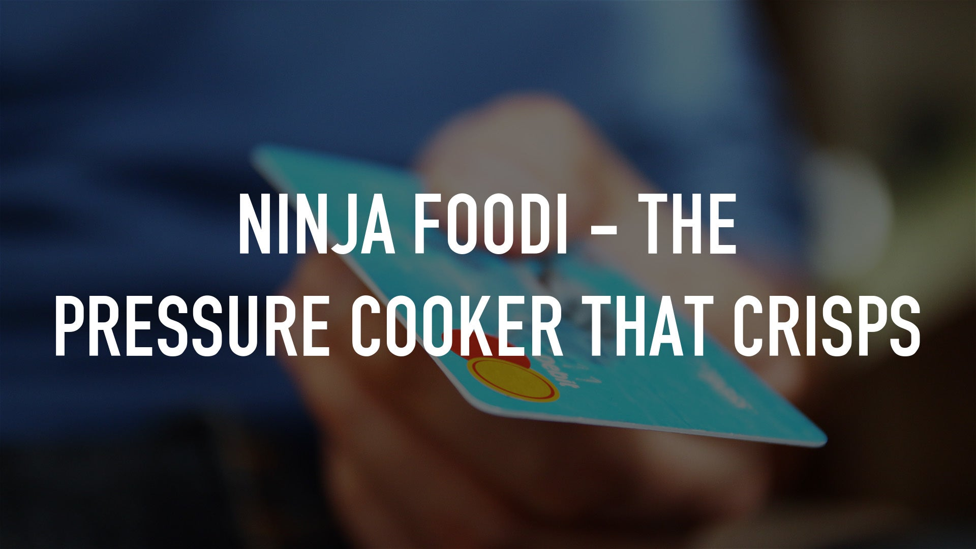 Ninja Foodi - The Pressure Cooker that Crisps