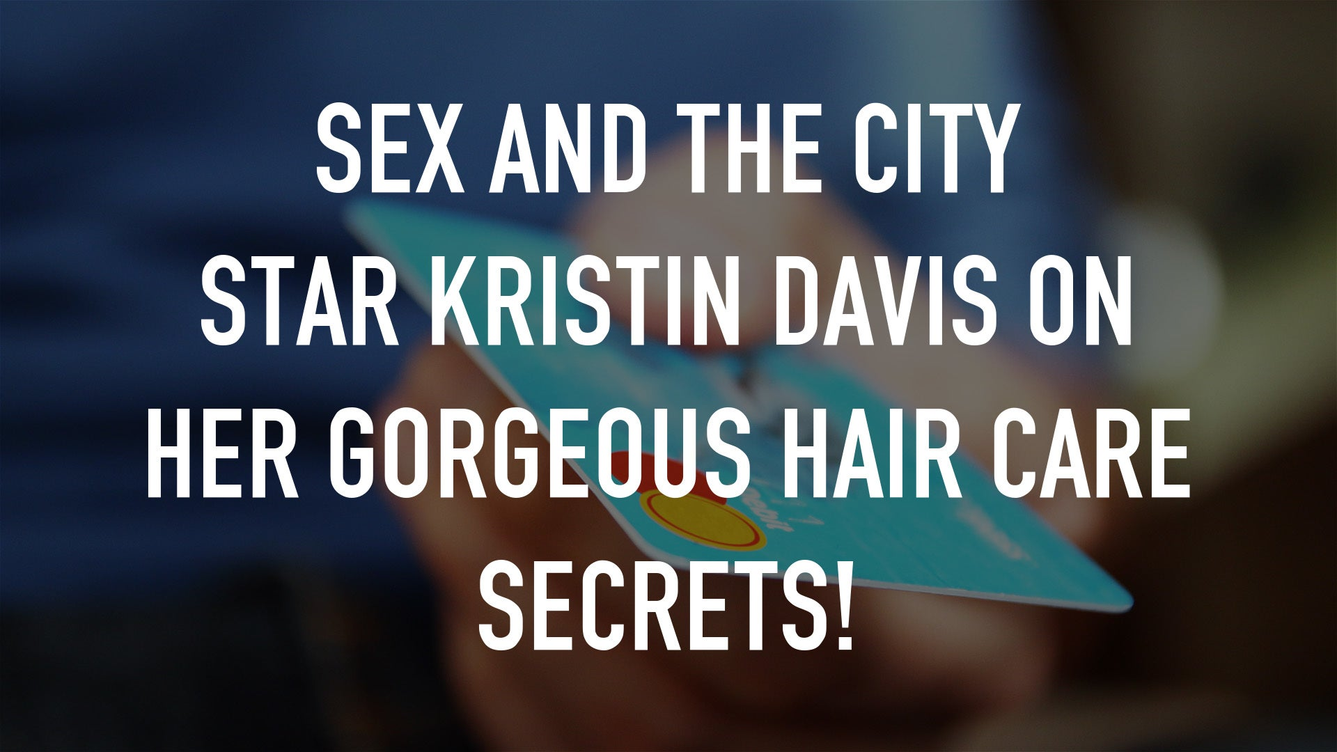 Sex and the City star Kristin Davis on Her Gorgeous Hair Care Secrets!