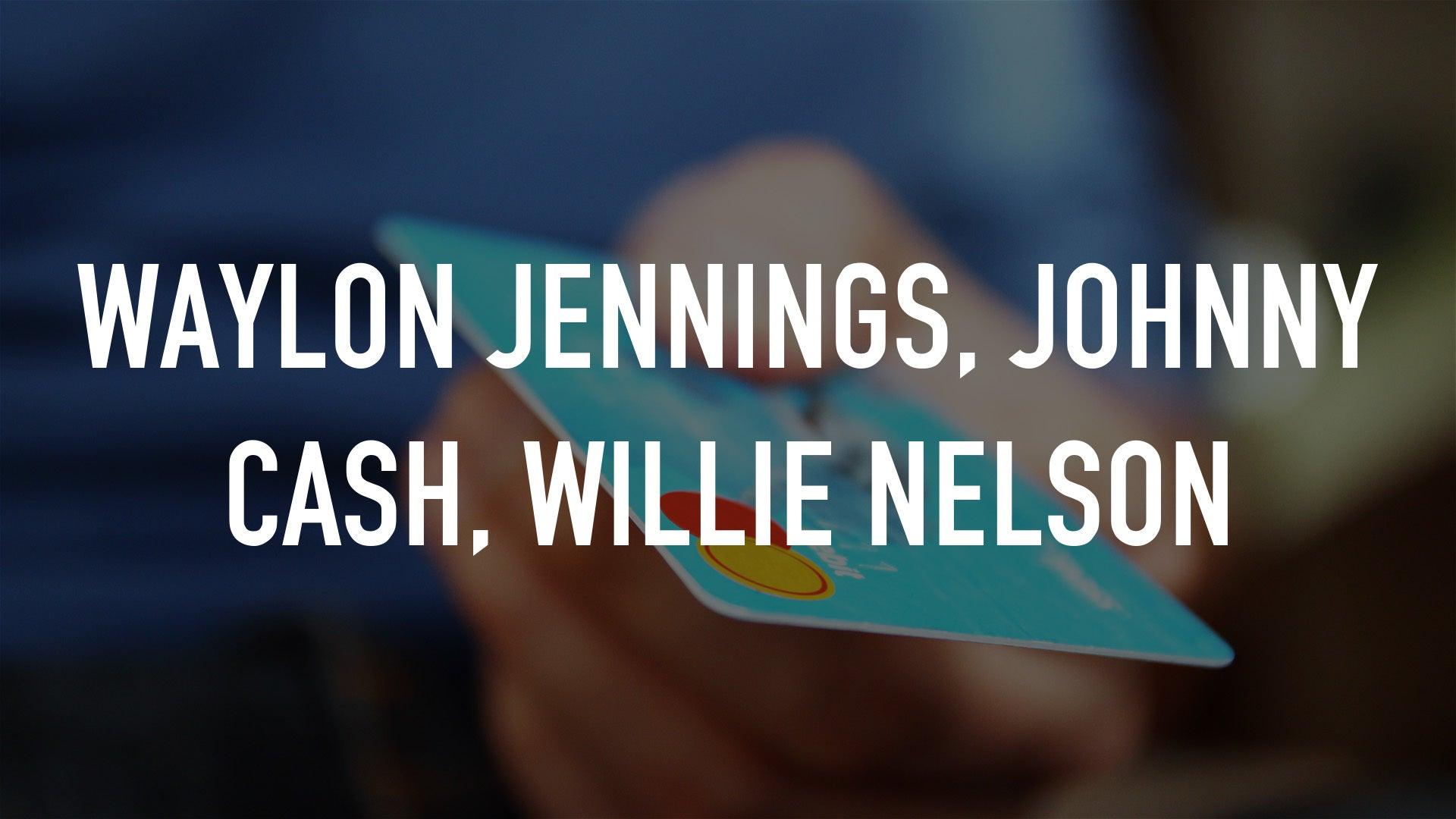 Waylon Jennings, Johnny Cash, Willie Nelson