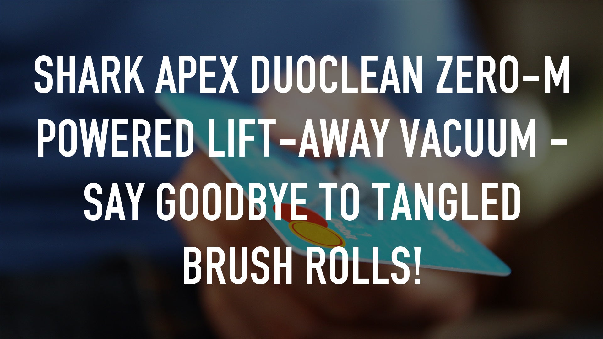 Shark APEX DuoClean Zero-M Powered Lift-Away Vacuum - Say Goodbye to Tangled Brush Rolls!