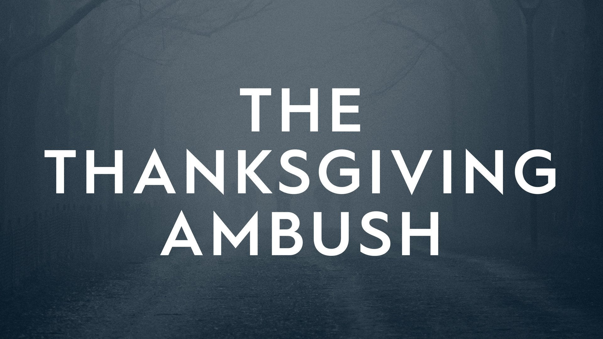 The Thanksgiving Ambush