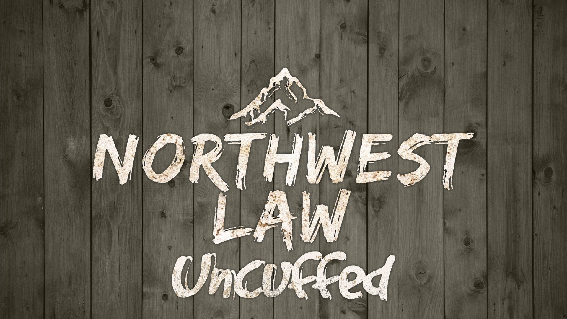 Northwest Law: Uncuffed