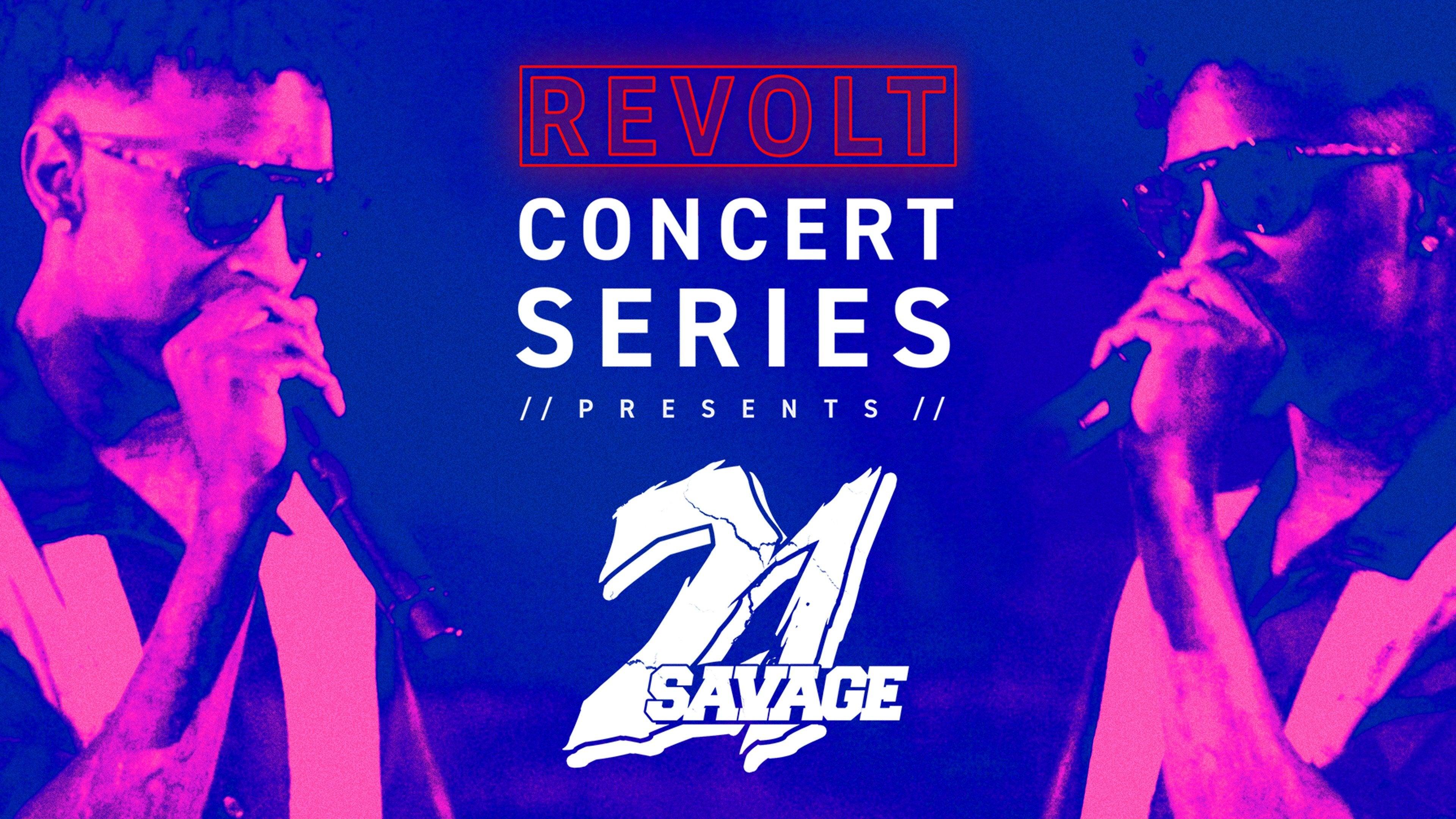 Revolt Concert Series Presents: 21 Savage