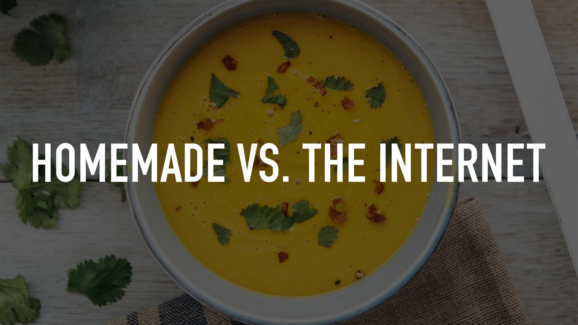 Homemade vs. the Internet