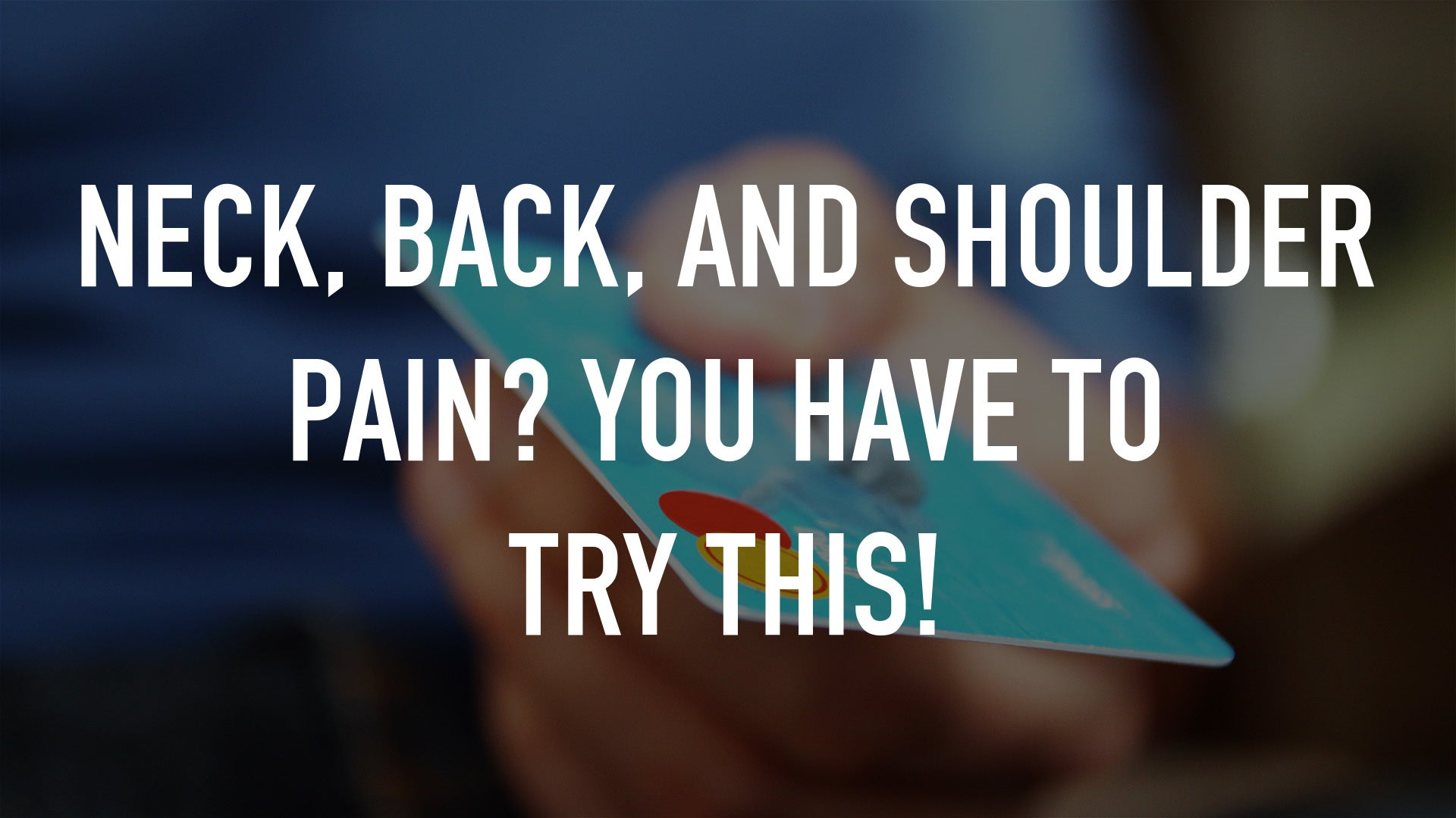Neck, Back, and Shoulder Pain? You have to try this!