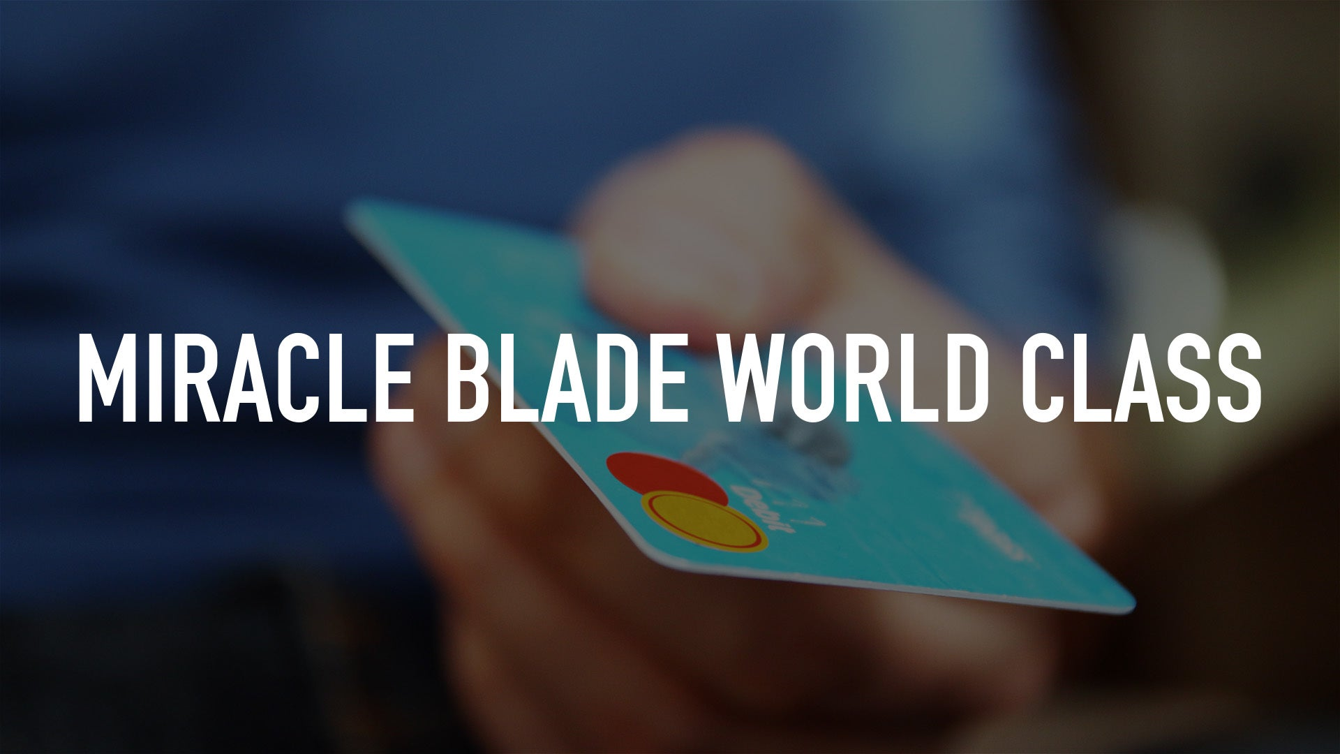 Miracle Blade World Class