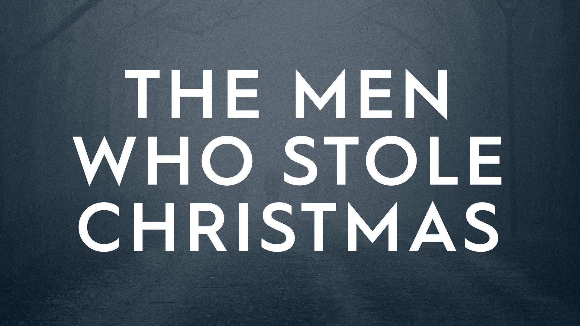 The Men Who Stole Christmas