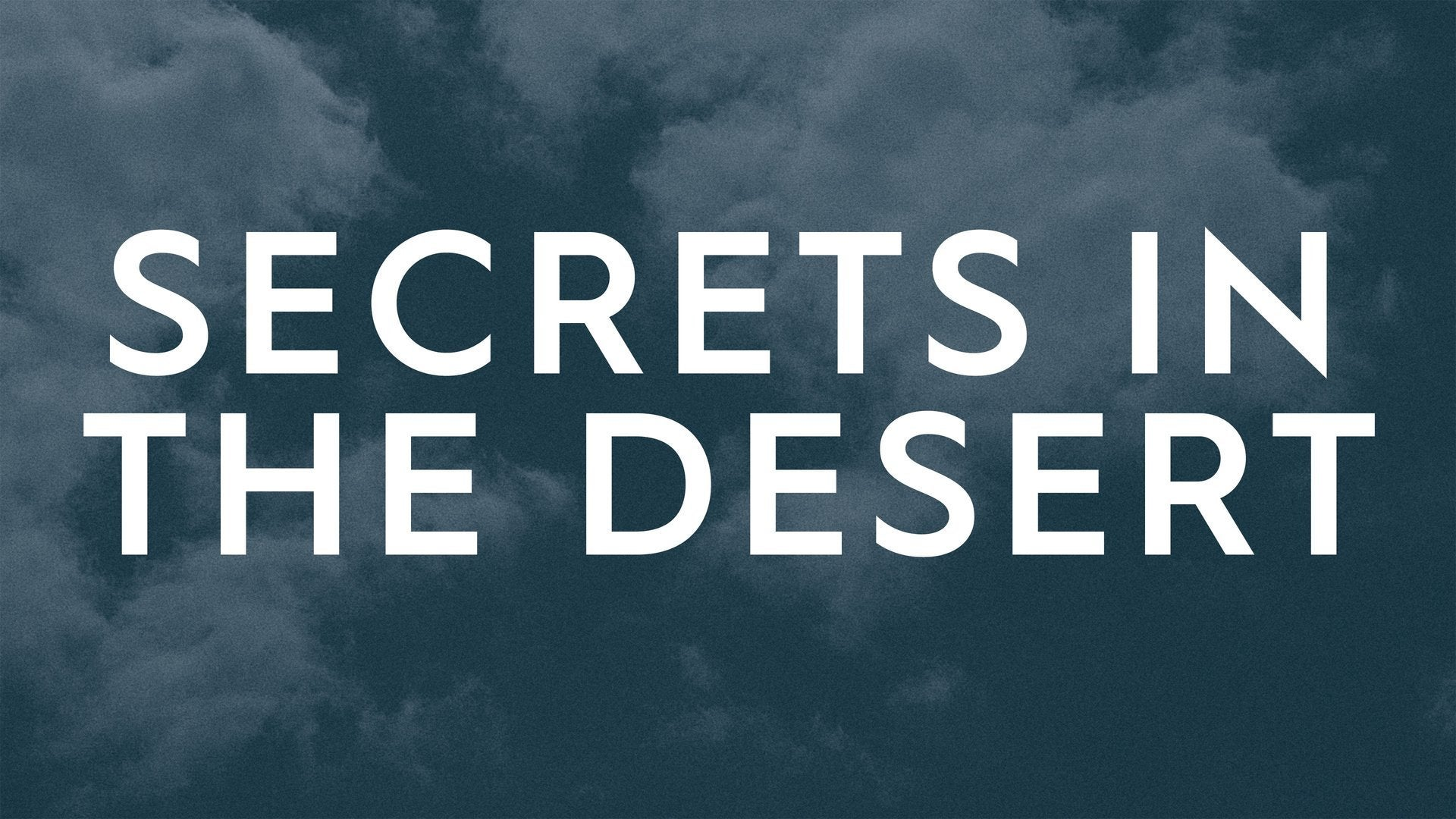 Secrets in the Desert