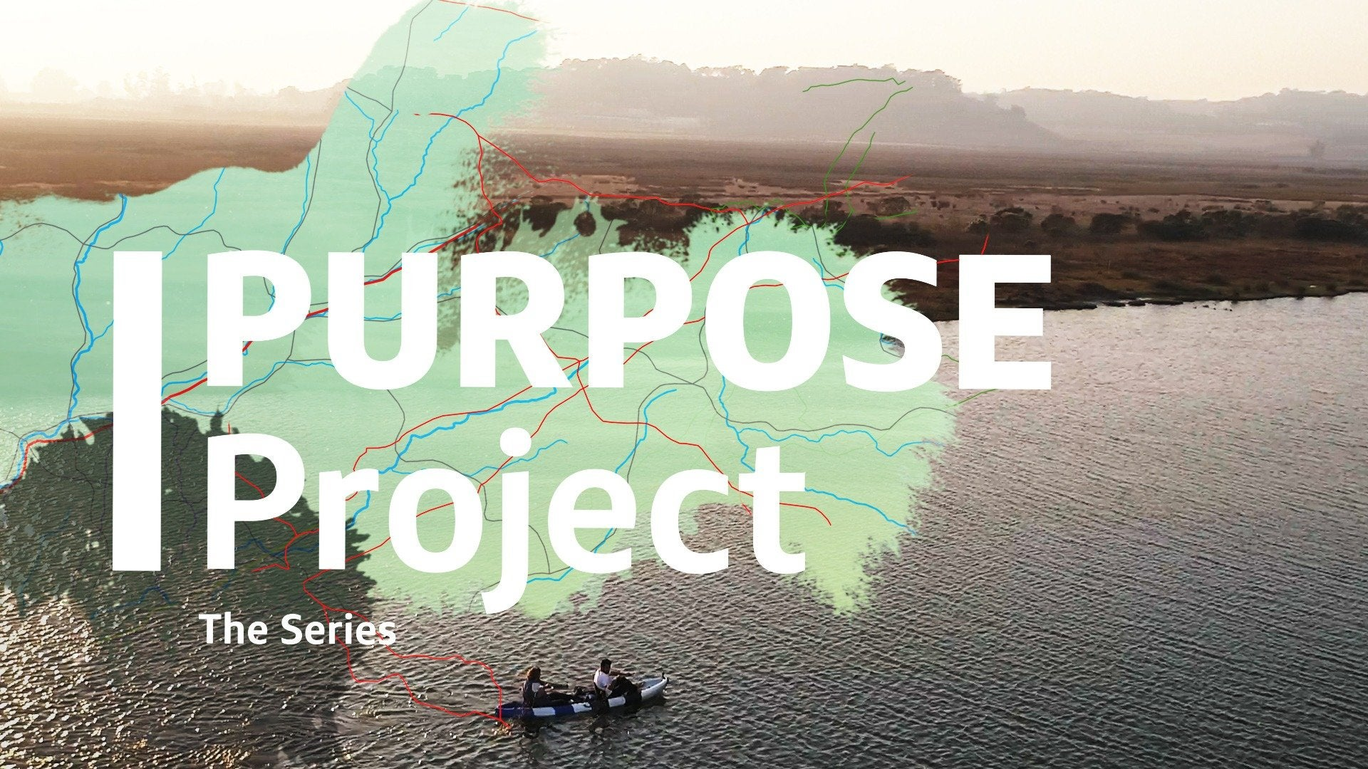 Purpose Project: The Series