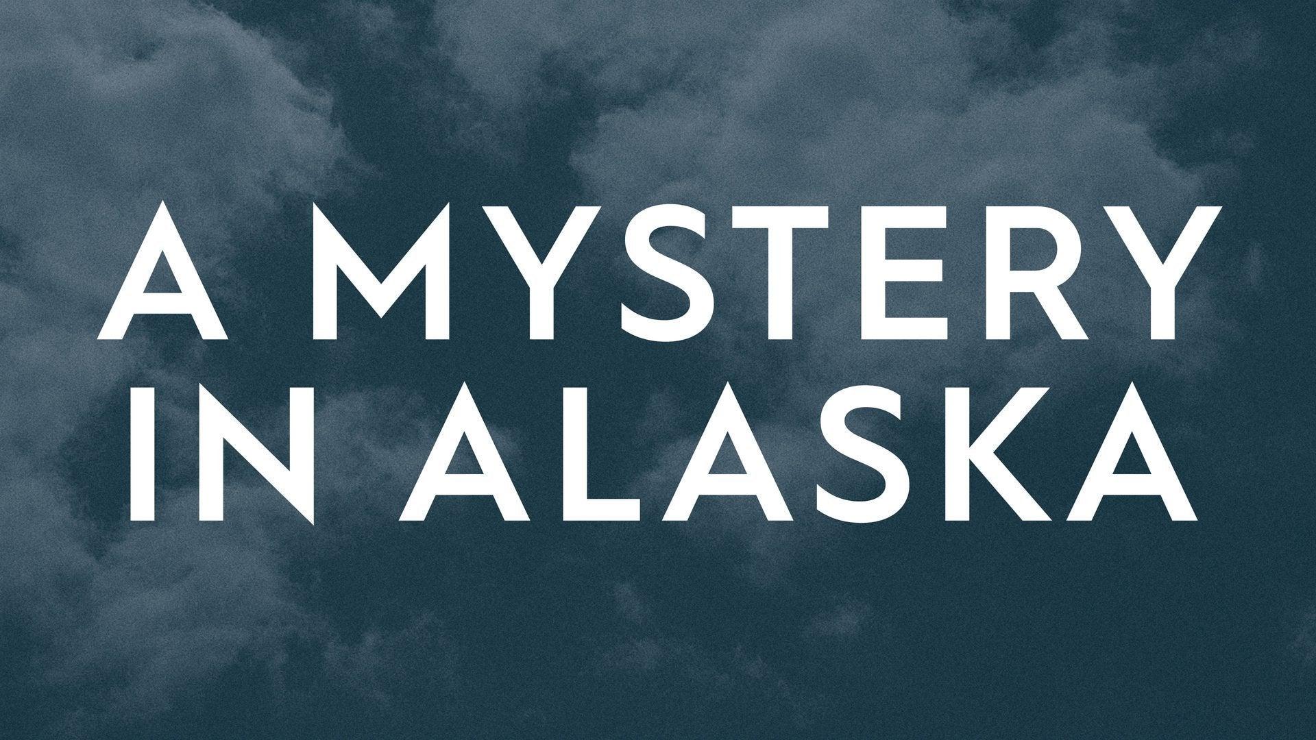A Mystery in Alaska