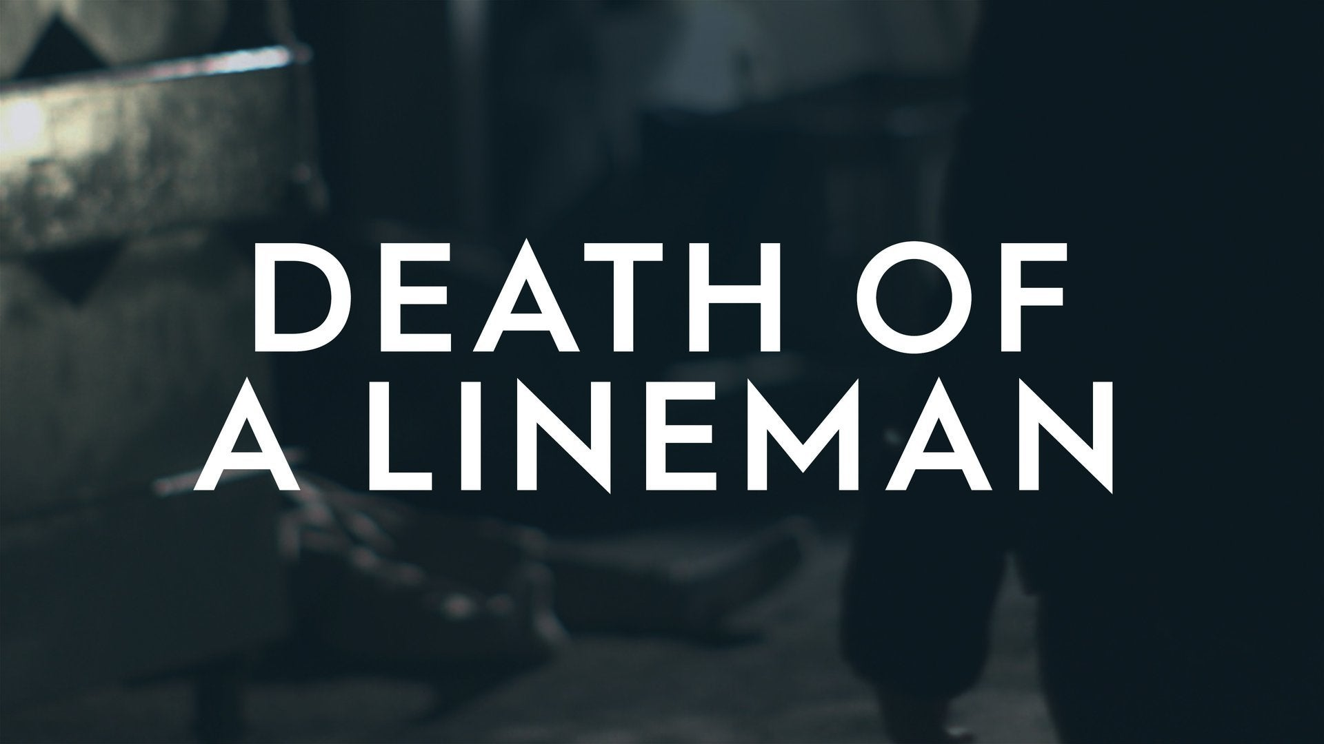 Death of a Lineman