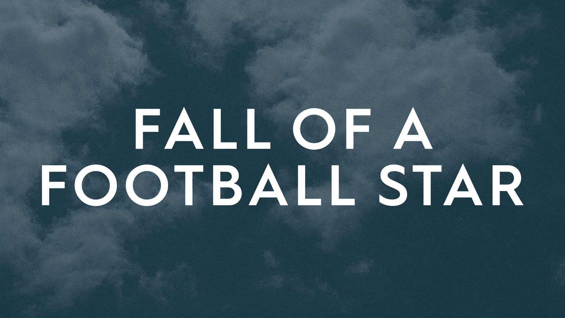 Fall of a Football Star